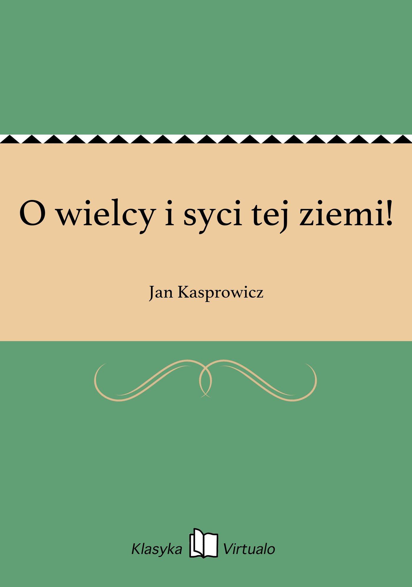 O wielcy i syci tej ziemi! - Ebook (Książka EPUB) do pobrania w formacie EPUB