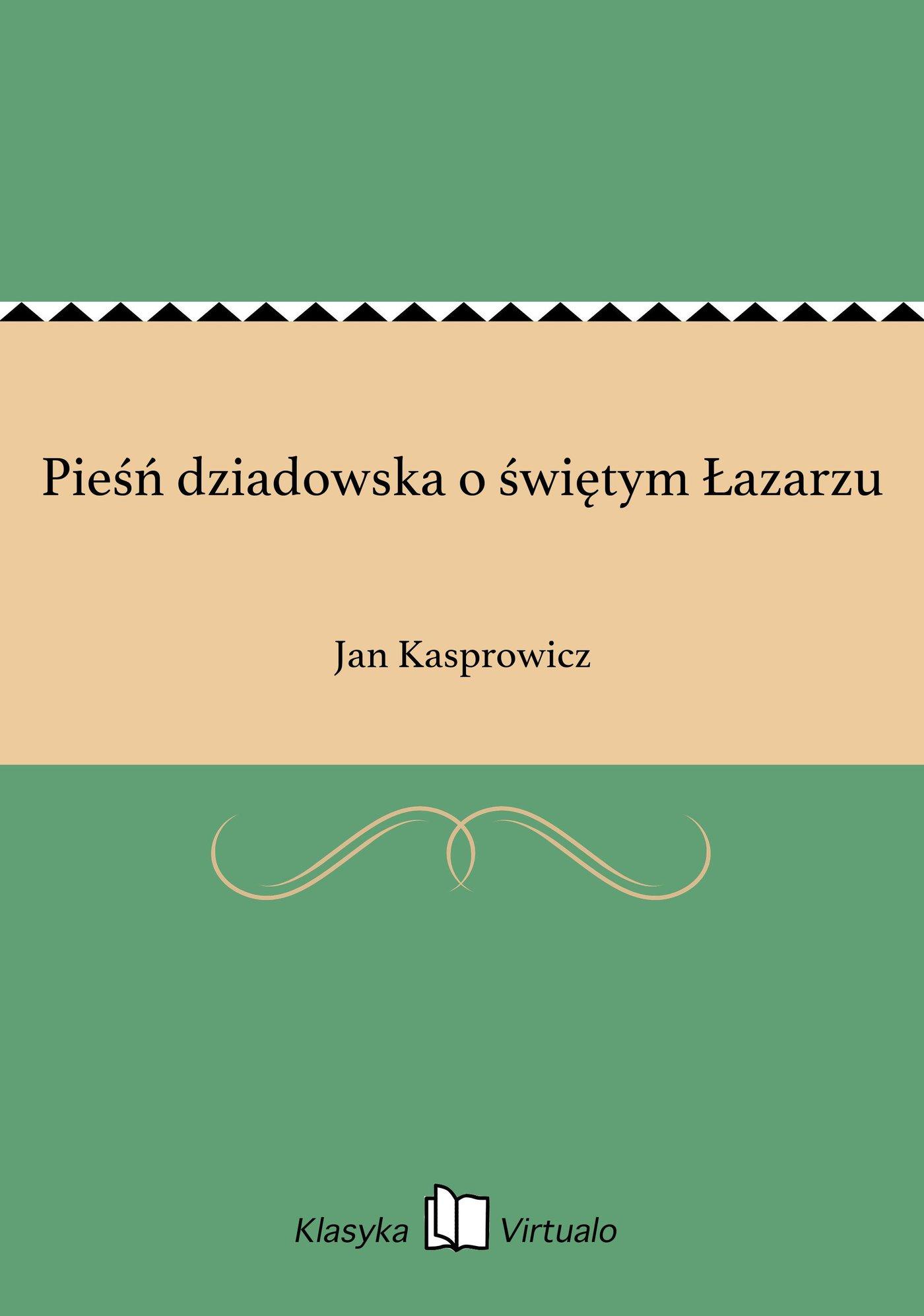 Pieśń dziadowska o świętym Łazarzu - Ebook (Książka EPUB) do pobrania w formacie EPUB