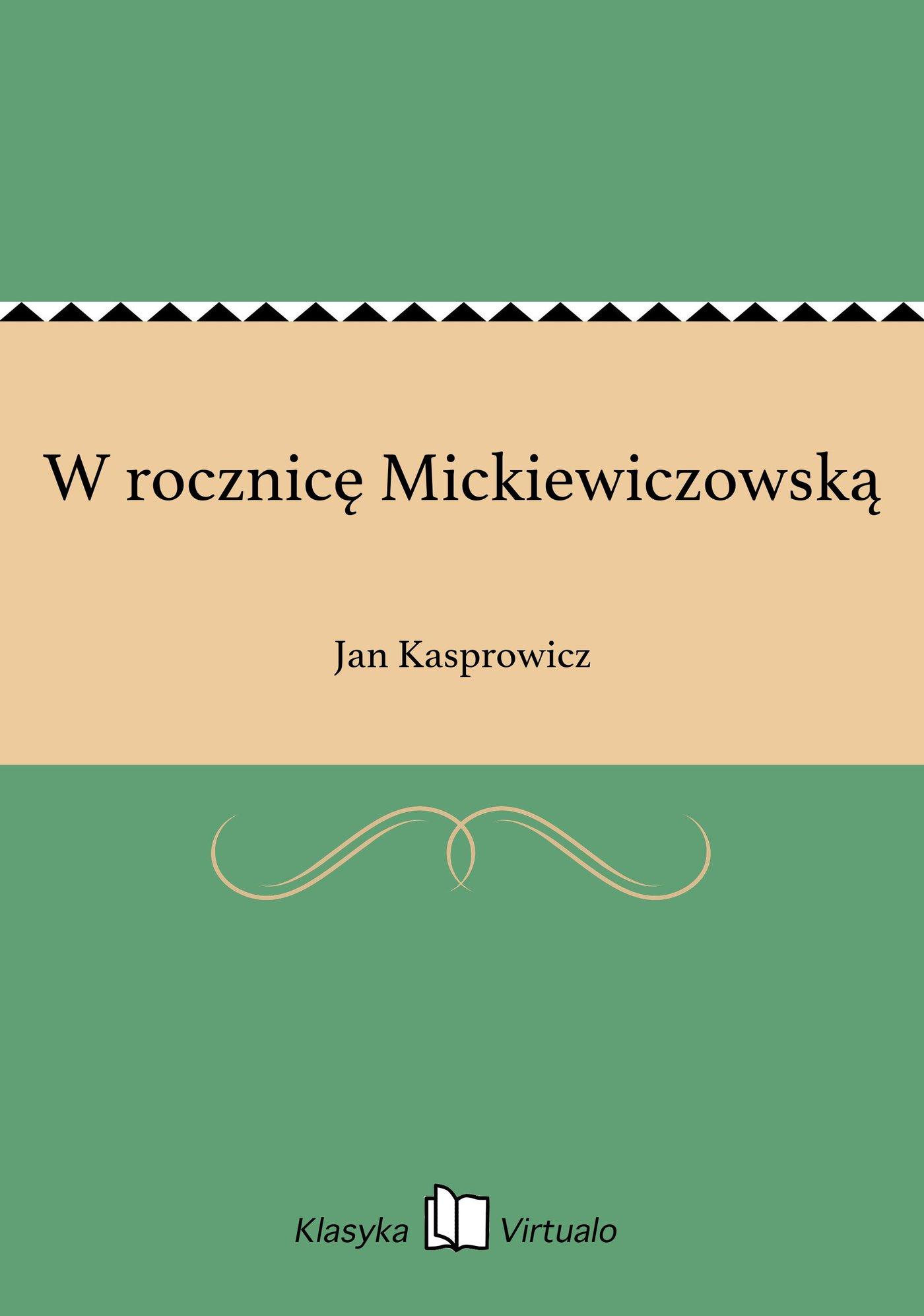 W rocznicę Mickiewiczowską - Ebook (Książka EPUB) do pobrania w formacie EPUB