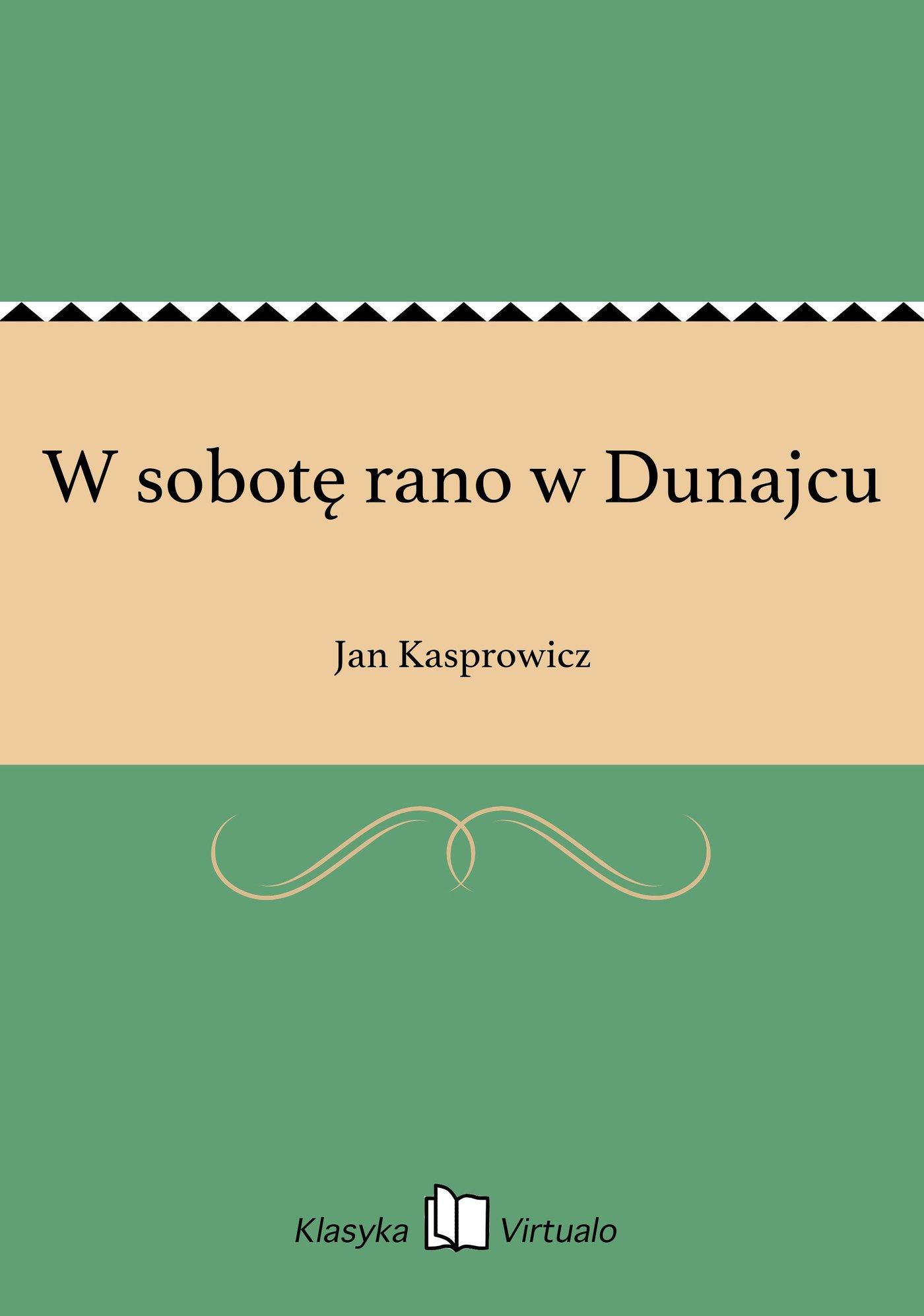 W sobotę rano w Dunajcu - Ebook (Książka EPUB) do pobrania w formacie EPUB