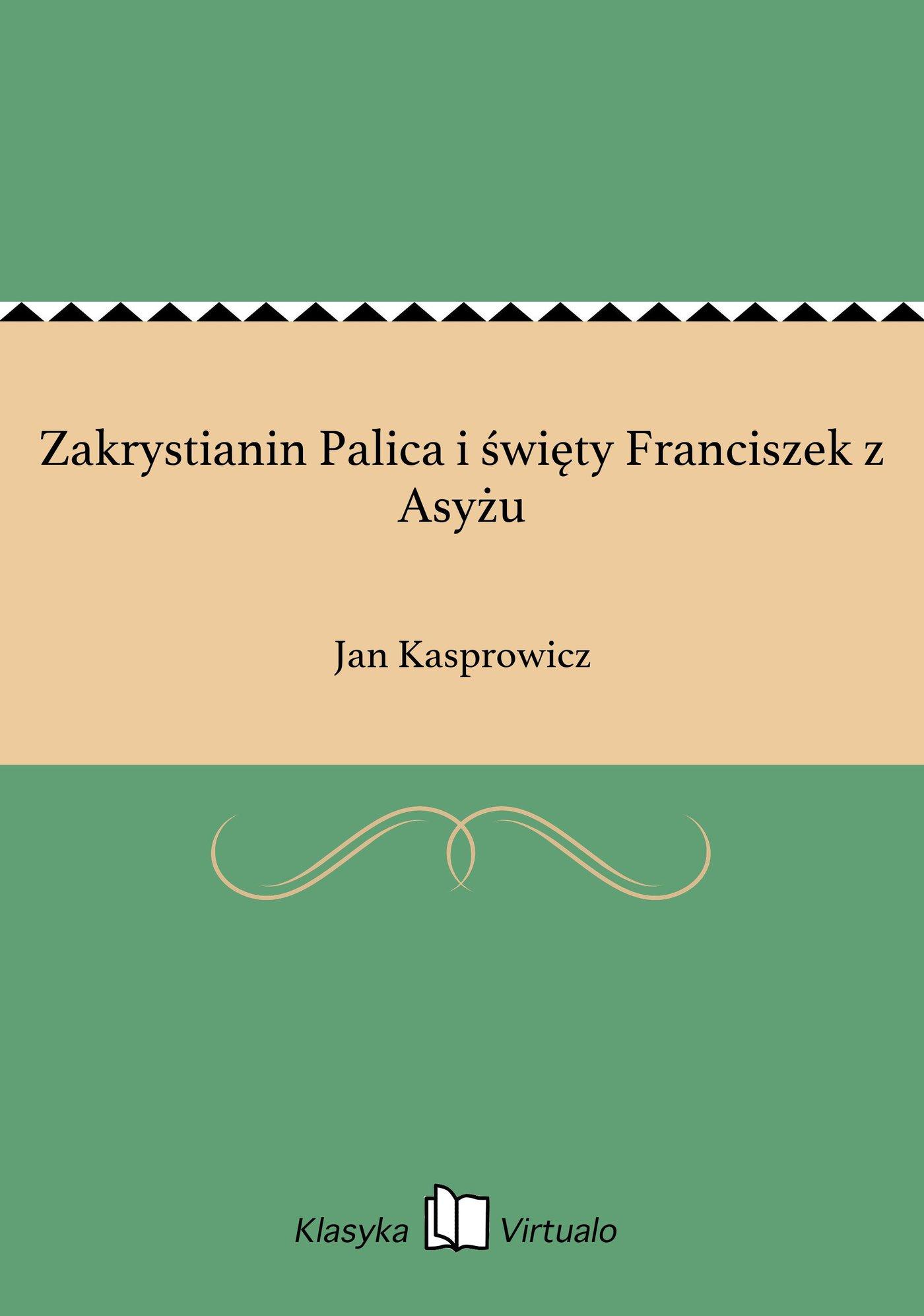 Zakrystianin Palica i święty Franciszek z Asyżu - Ebook (Książka EPUB) do pobrania w formacie EPUB