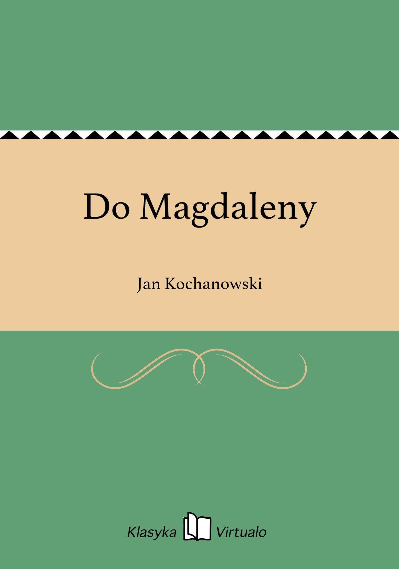 Do Magdaleny - Ebook (Książka EPUB) do pobrania w formacie EPUB