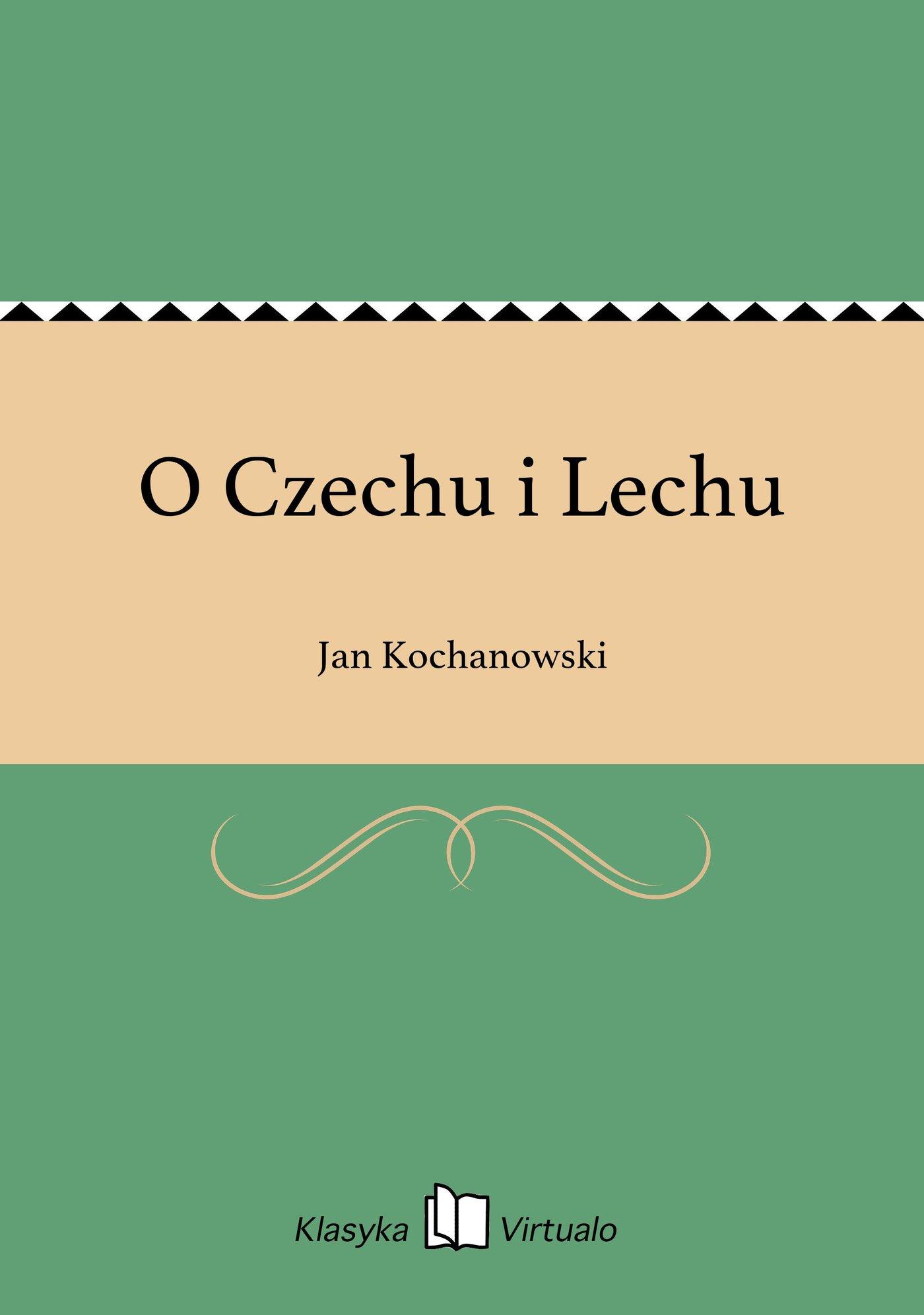 O Czechu i Lechu - Ebook (Książka EPUB) do pobrania w formacie EPUB
