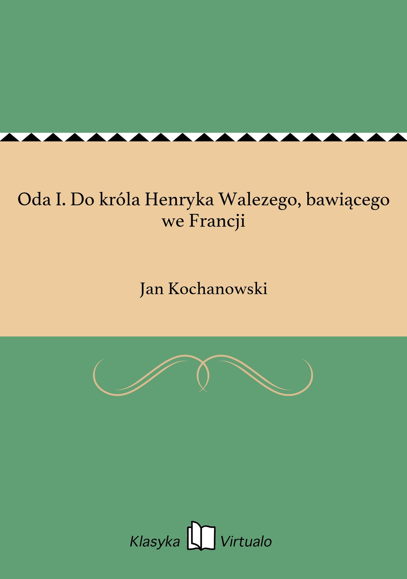 Oda I. Do króla Henryka Walezego, bawiącego we Francji - Ebook (Książka EPUB) do pobrania w formacie EPUB
