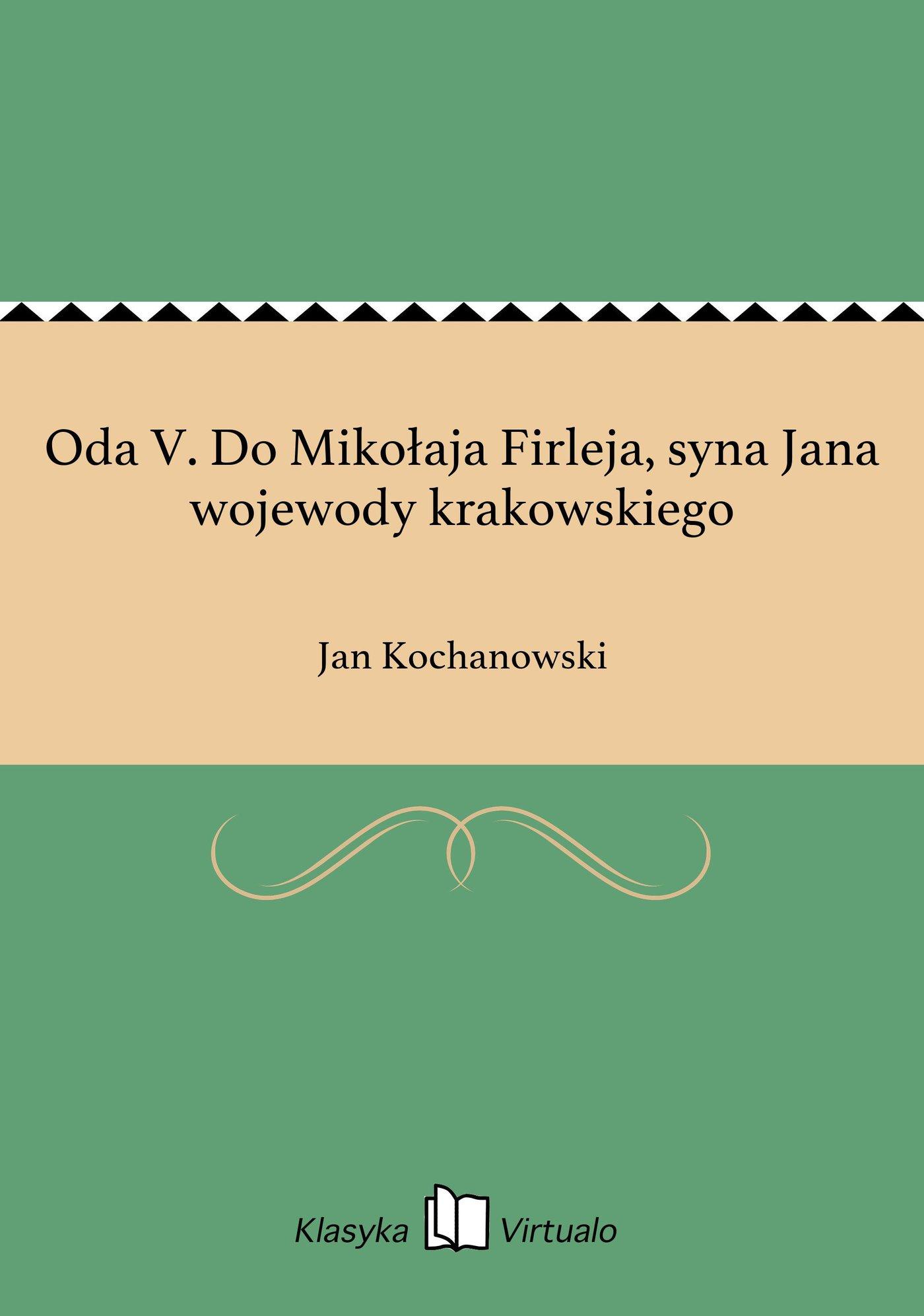 Oda V. Do Mikołaja Firleja, syna Jana wojewody krakowskiego - Ebook (Książka EPUB) do pobrania w formacie EPUB