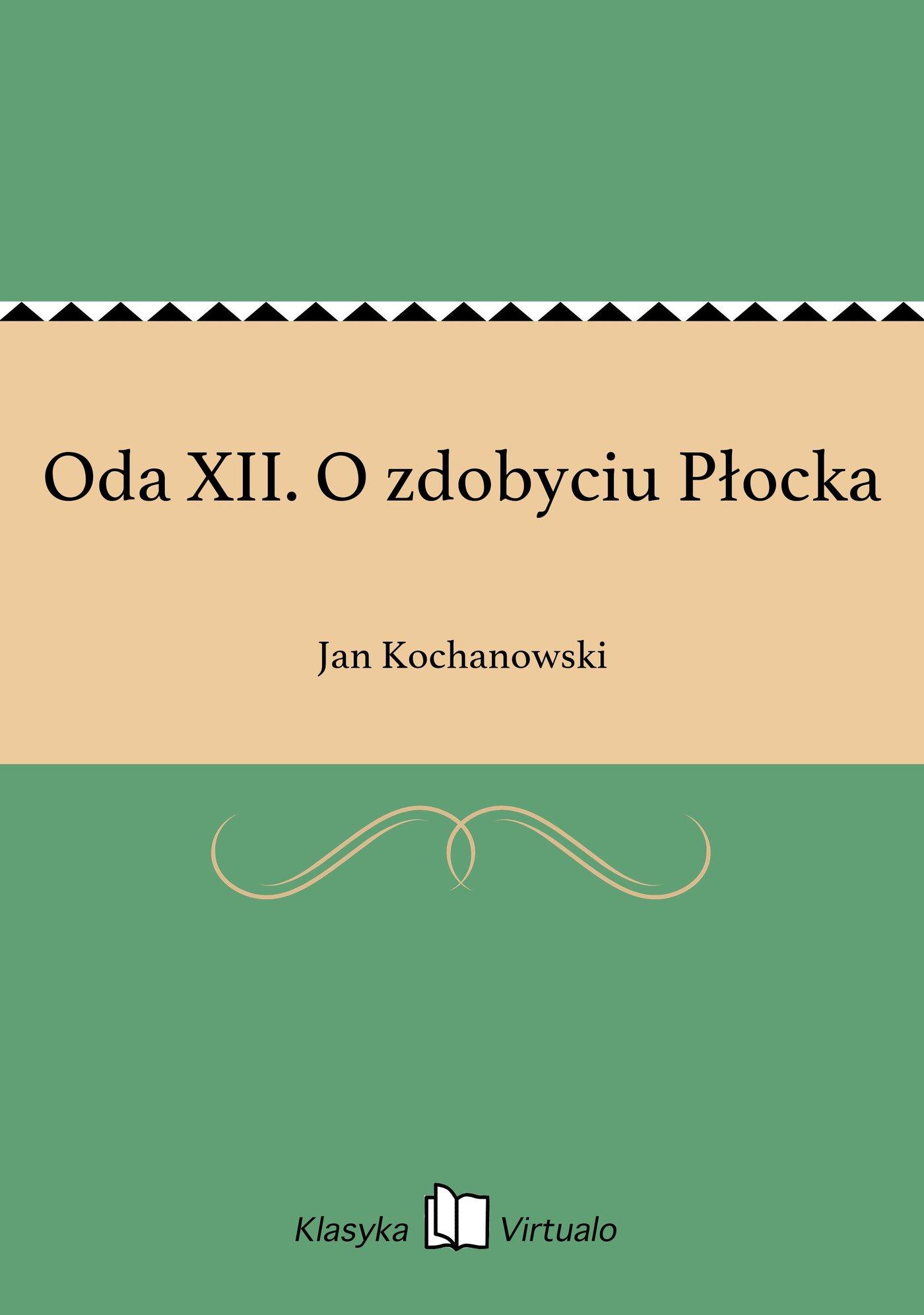 Oda XII. O zdobyciu Płocka - Ebook (Książka EPUB) do pobrania w formacie EPUB