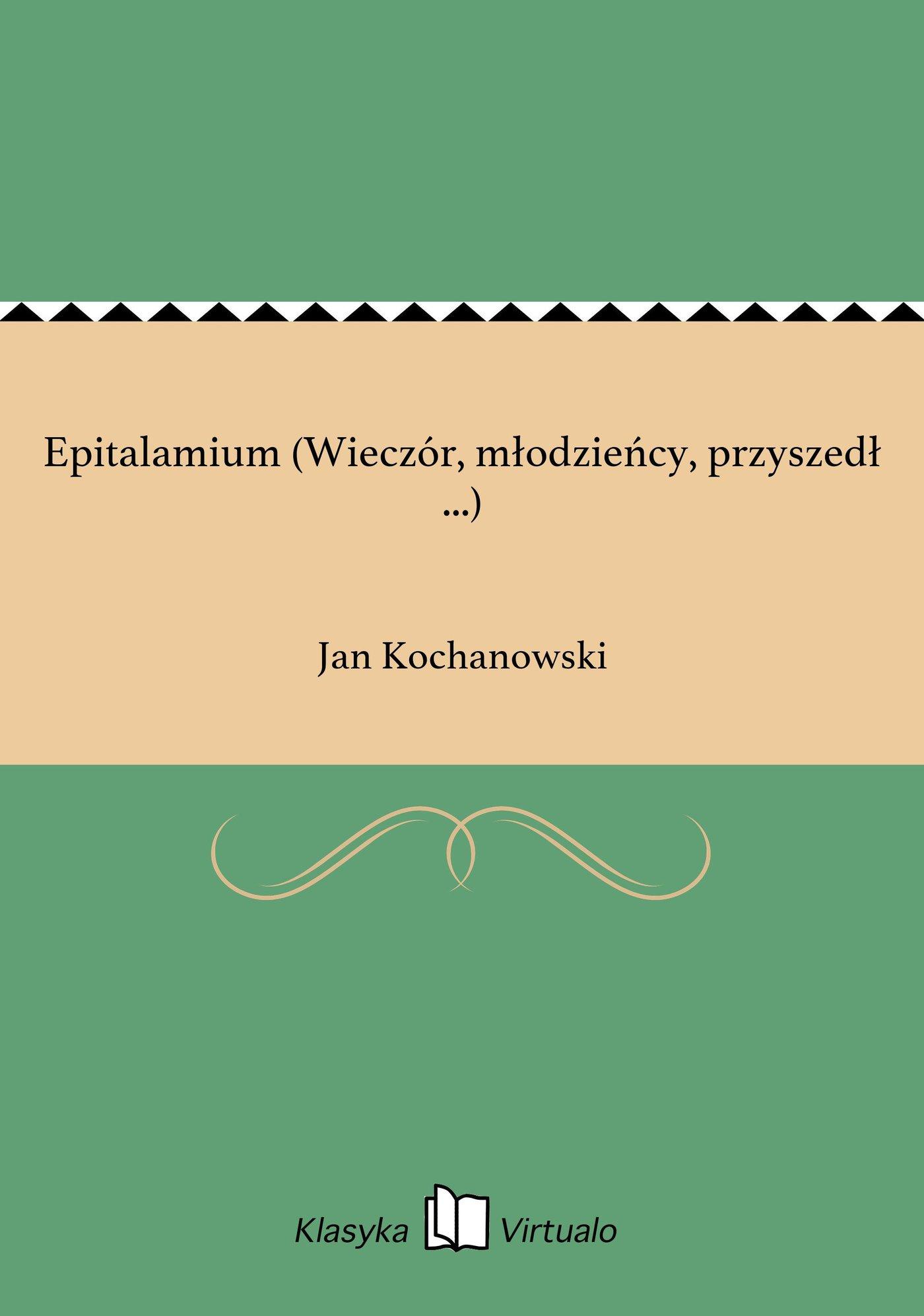 Epitalamium (Wieczór, młodzieńcy, przyszedł ...) - Ebook (Książka EPUB) do pobrania w formacie EPUB