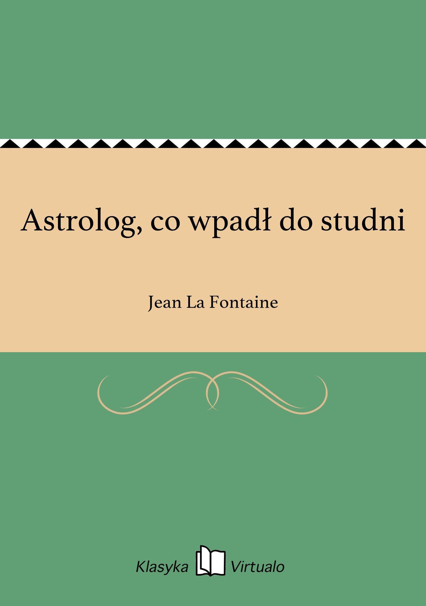 Astrolog, co wpadł do studni - Ebook (Książka EPUB) do pobrania w formacie EPUB