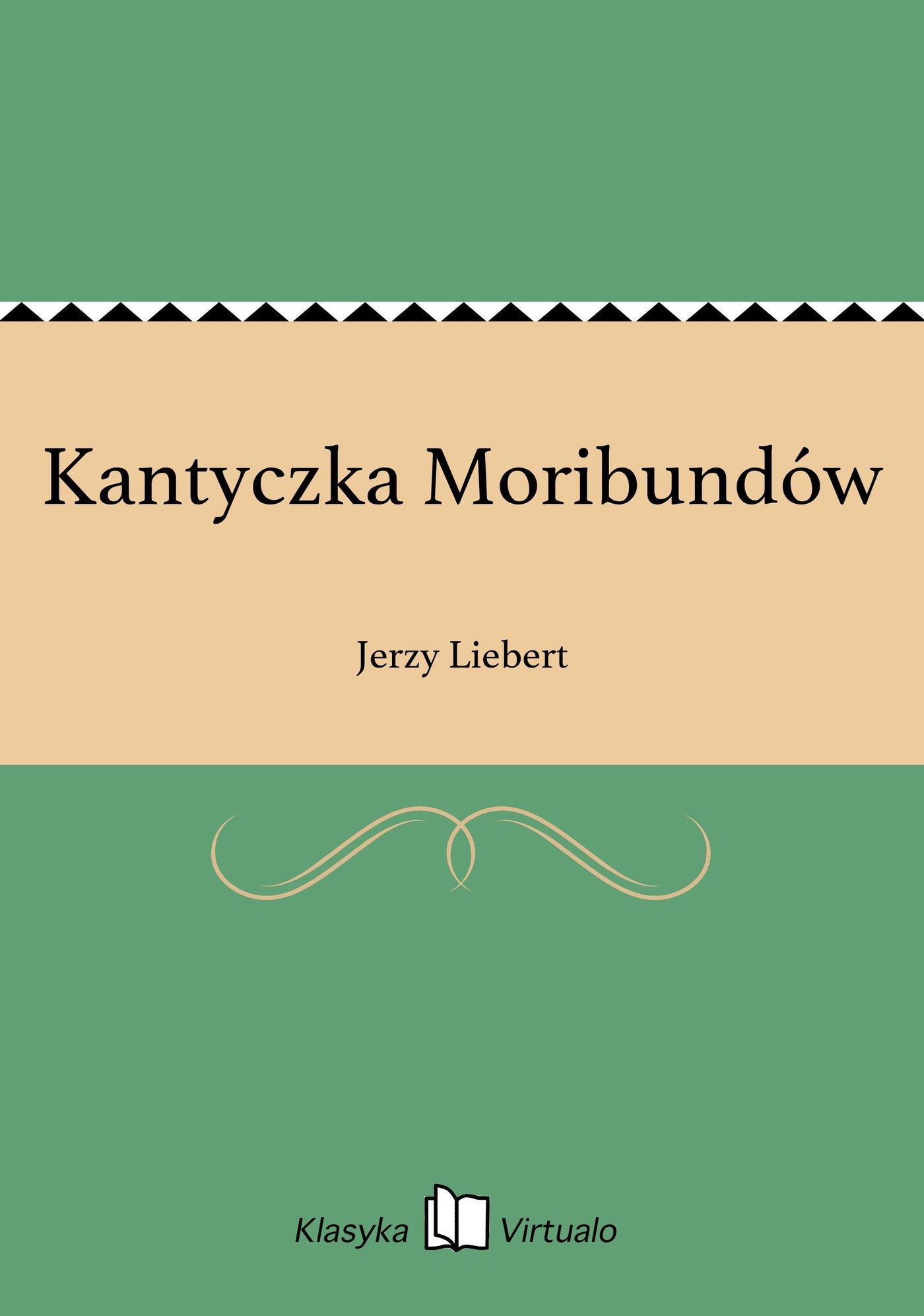 Kantyczka Moribundów - Ebook (Książka EPUB) do pobrania w formacie EPUB