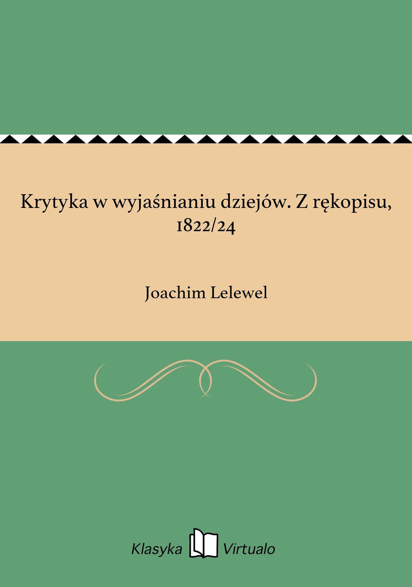 Krytyka w wyjaśnianiu dziejów. Z rękopisu, 1822/24 - Ebook (Książka EPUB) do pobrania w formacie EPUB