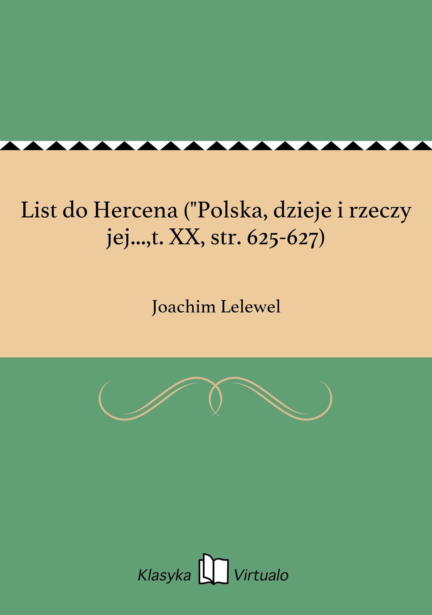 """List do Hercena (""""Polska, dzieje i rzeczy jej...,t. XX, str. 625-627) - Ebook (Książka EPUB) do pobrania w formacie EPUB"""