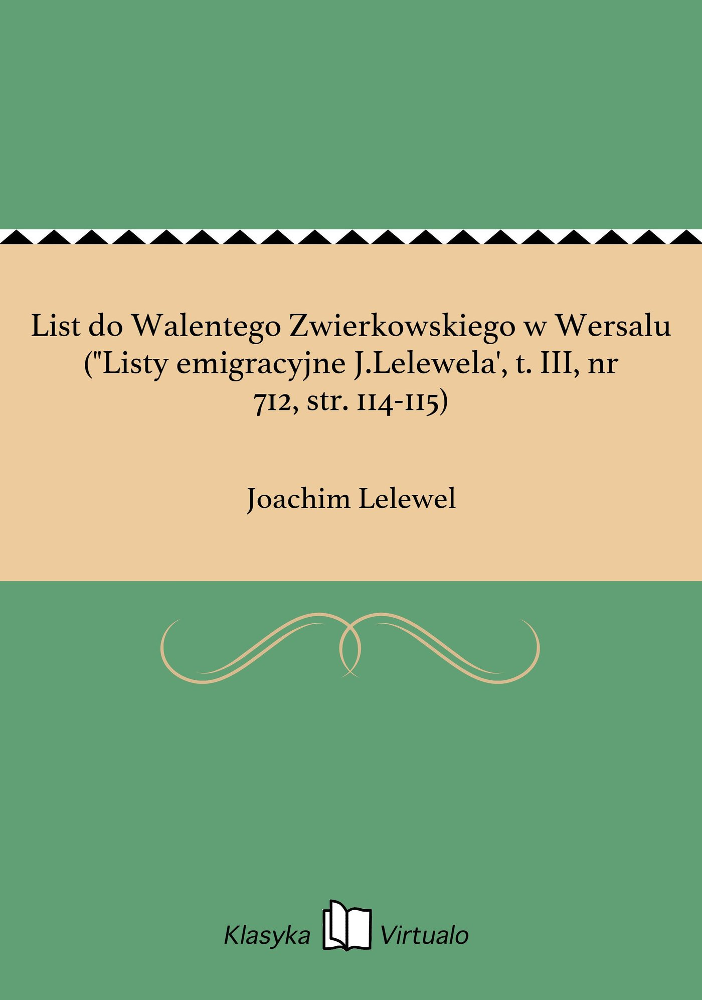 """List do Walentego Zwierkowskiego w Wersalu (""""Listy emigracyjne J.Lelewela', t. III, nr 712, str. 114-115) - Ebook (Książka EPUB) do pobrania w formacie EPUB"""