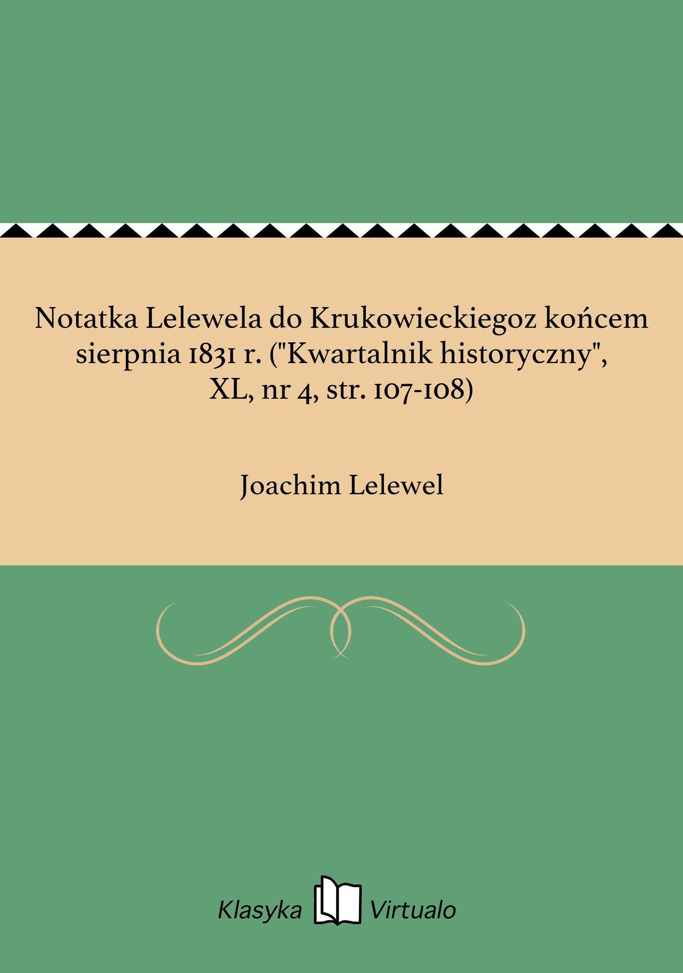 """Notatka Lelewela do Krukowieckiegoz końcem sierpnia 1831 r. (""""Kwartalnik historyczny"""", XL, nr 4, str. 107-108) - Ebook (Książka EPUB) do pobrania w formacie EPUB"""