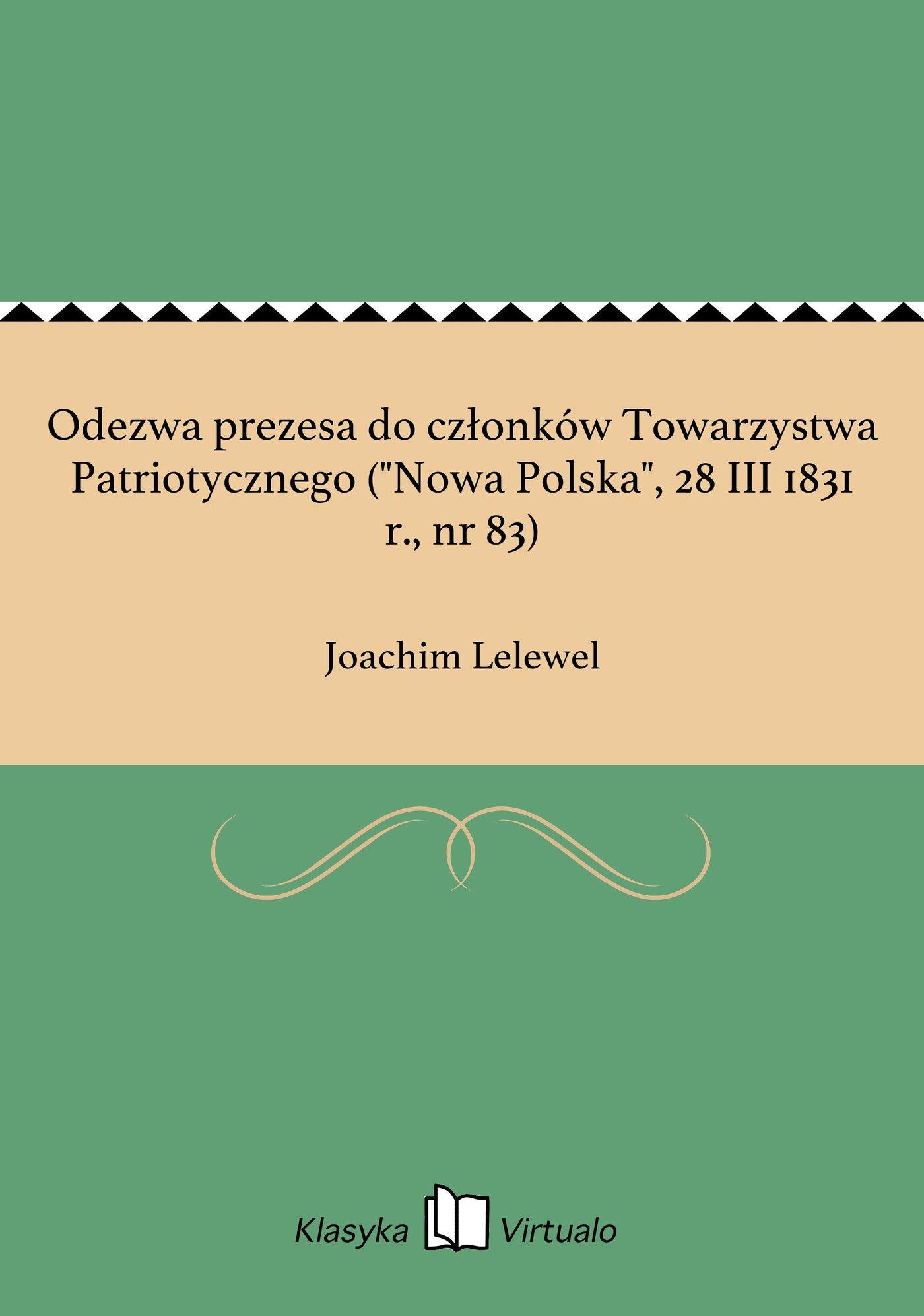 """Odezwa prezesa do członków Towarzystwa Patriotycznego (""""Nowa Polska"""", 28 III 1831 r., nr 83) - Ebook (Książka EPUB) do pobrania w formacie EPUB"""