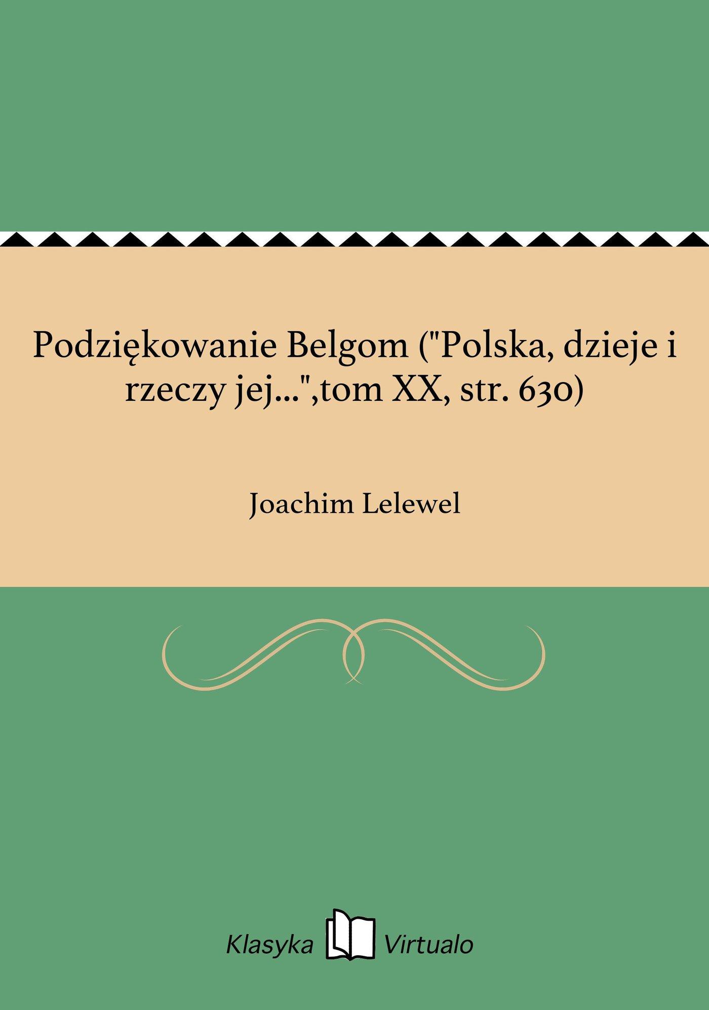 """Podziękowanie Belgom (""""Polska, dzieje i rzeczy jej..."""",tom XX, str. 630) - Ebook (Książka EPUB) do pobrania w formacie EPUB"""