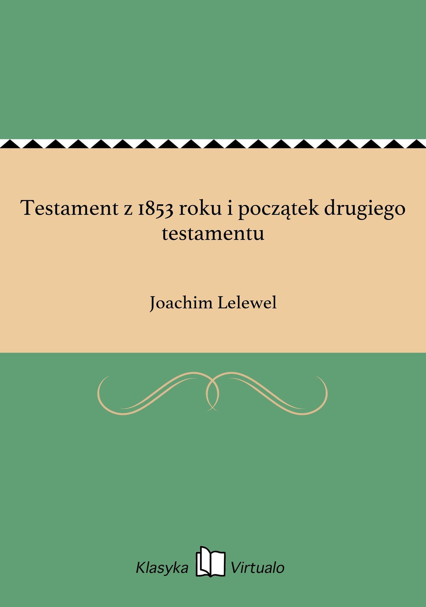 Testament z 1853 roku i początek drugiego testamentu - Ebook (Książka EPUB) do pobrania w formacie EPUB
