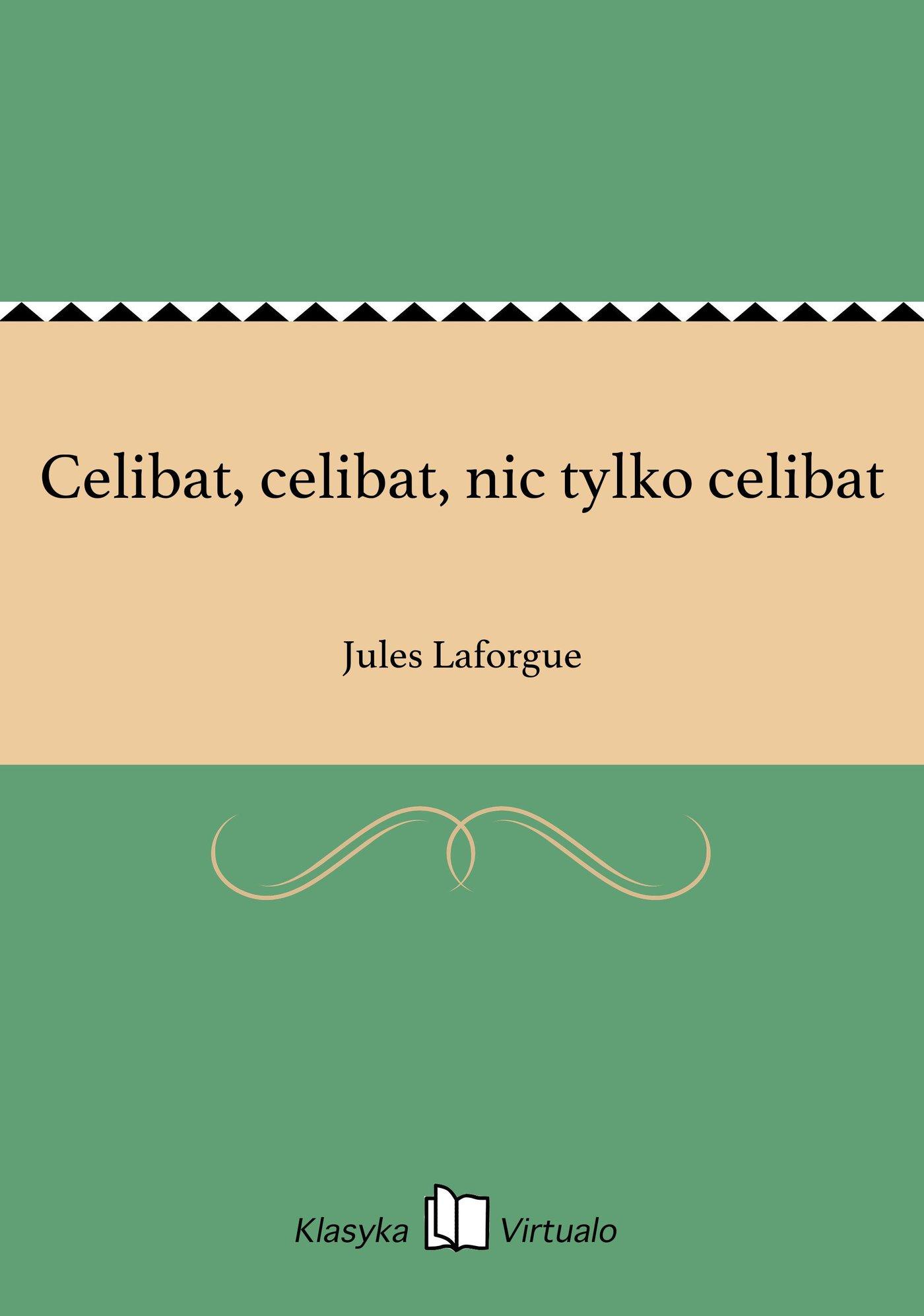 Celibat, celibat, nic tylko celibat - Ebook (Książka EPUB) do pobrania w formacie EPUB