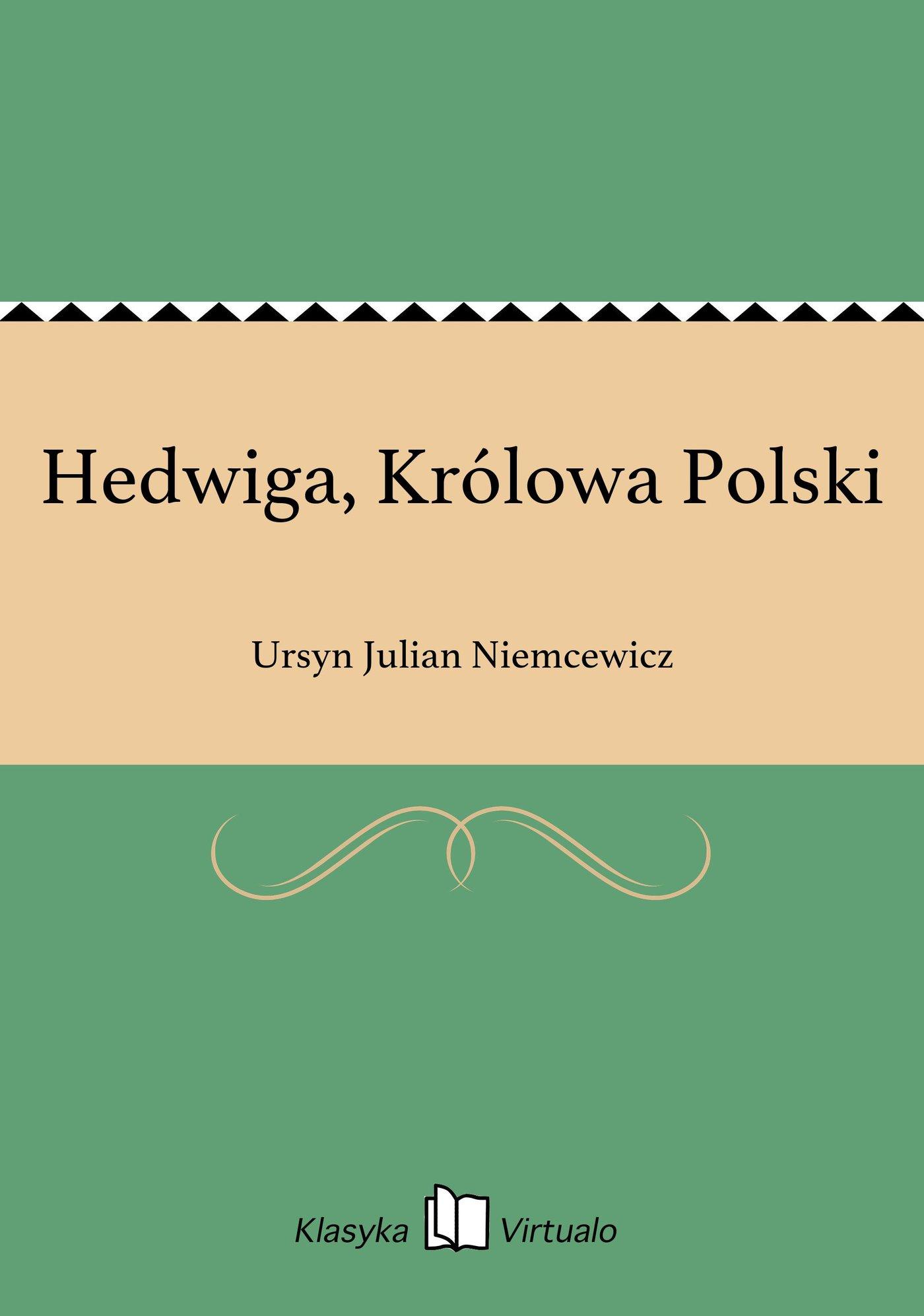 Hedwiga, Królowa Polski - Ebook (Książka EPUB) do pobrania w formacie EPUB