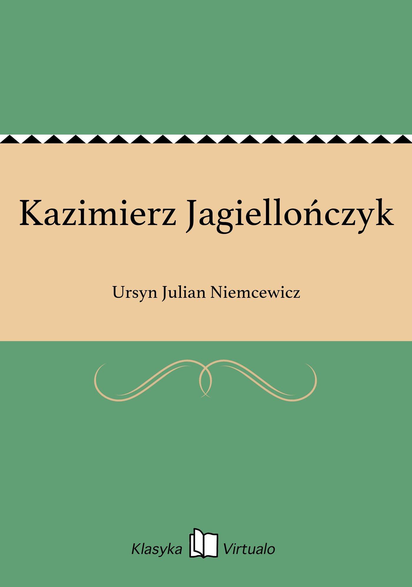 Kazimierz Jagiellończyk - Ebook (Książka EPUB) do pobrania w formacie EPUB
