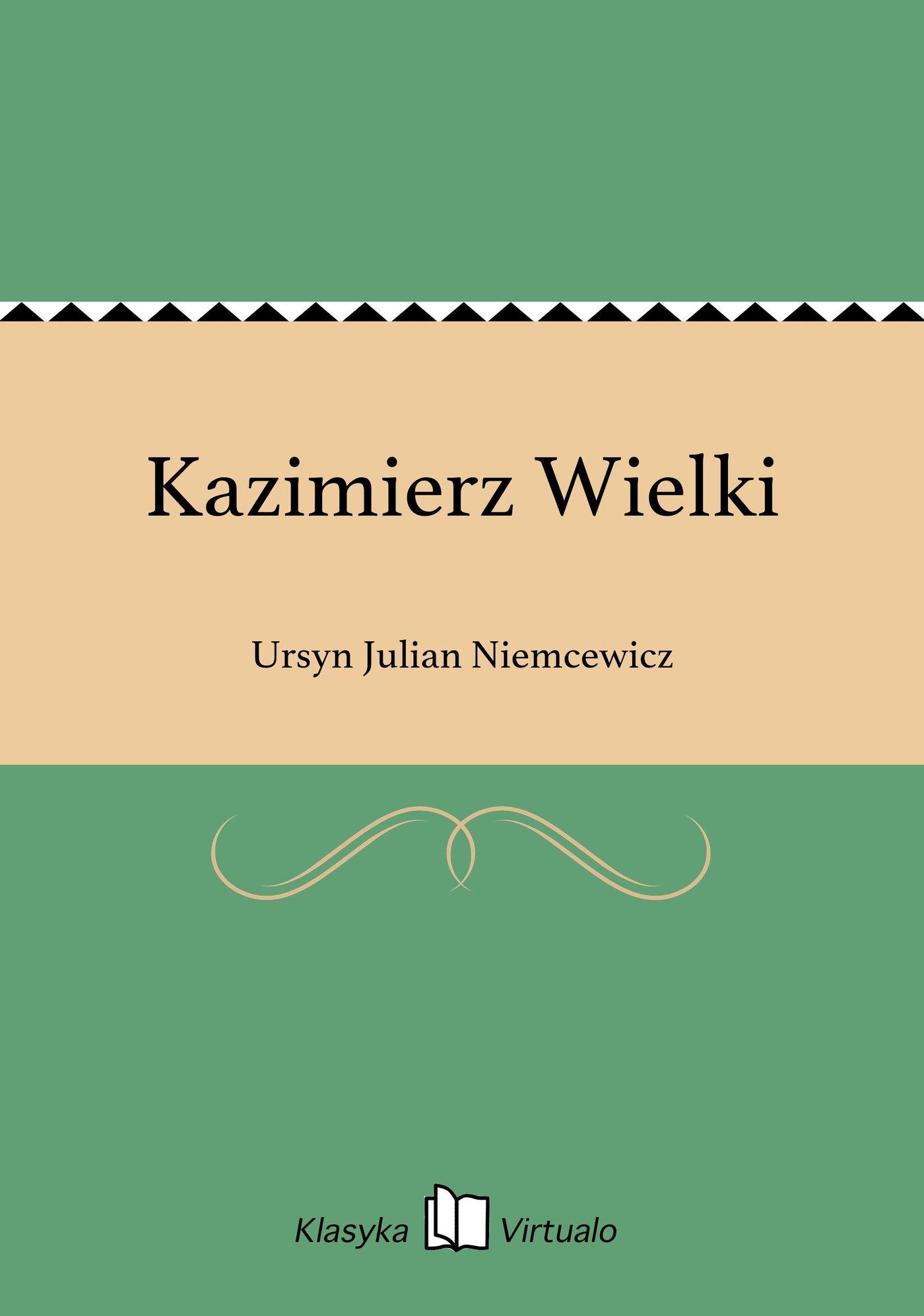 Kazimierz Wielki - Ebook (Książka EPUB) do pobrania w formacie EPUB