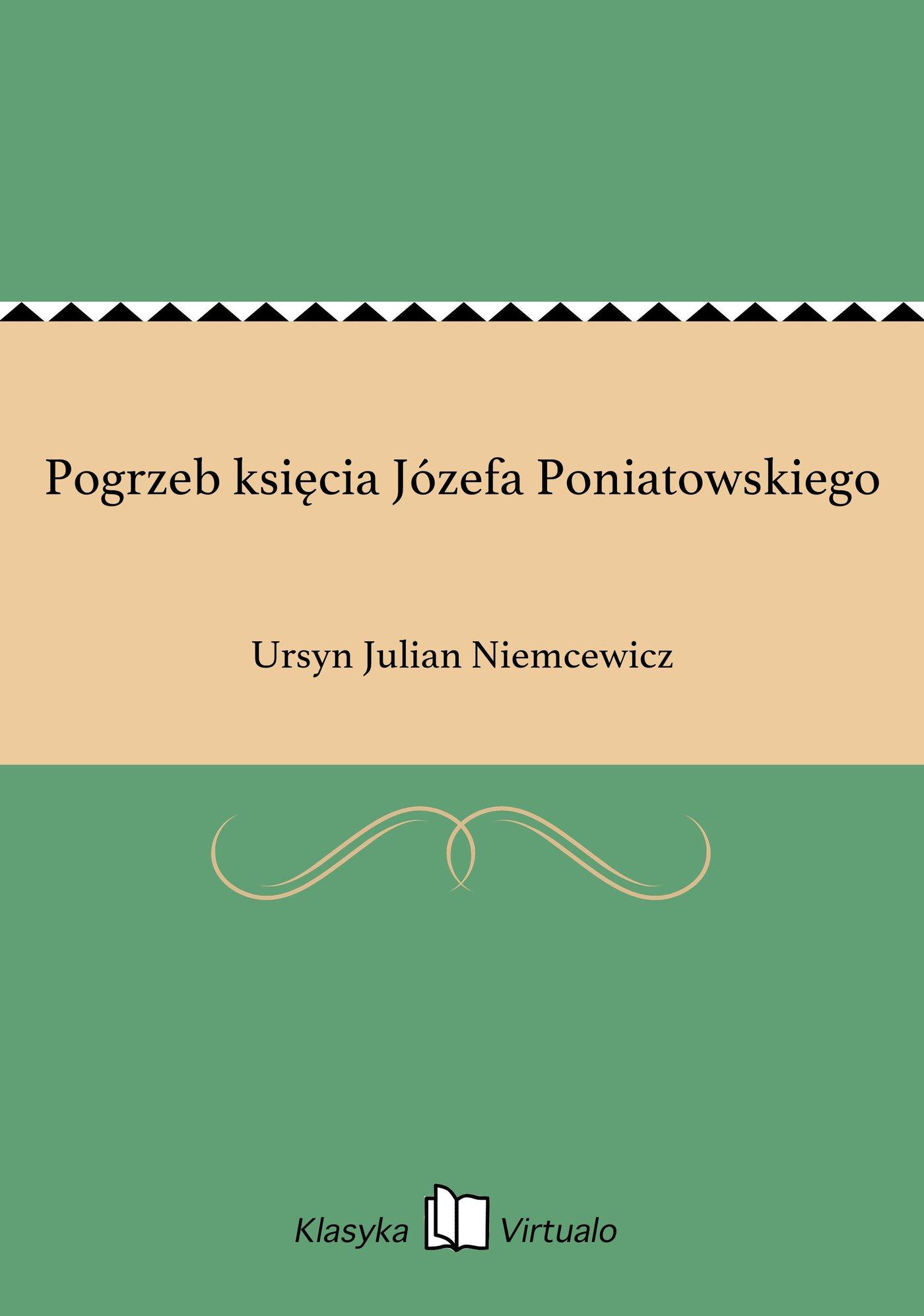 Pogrzeb księcia Józefa Poniatowskiego - Ebook (Książka EPUB) do pobrania w formacie EPUB