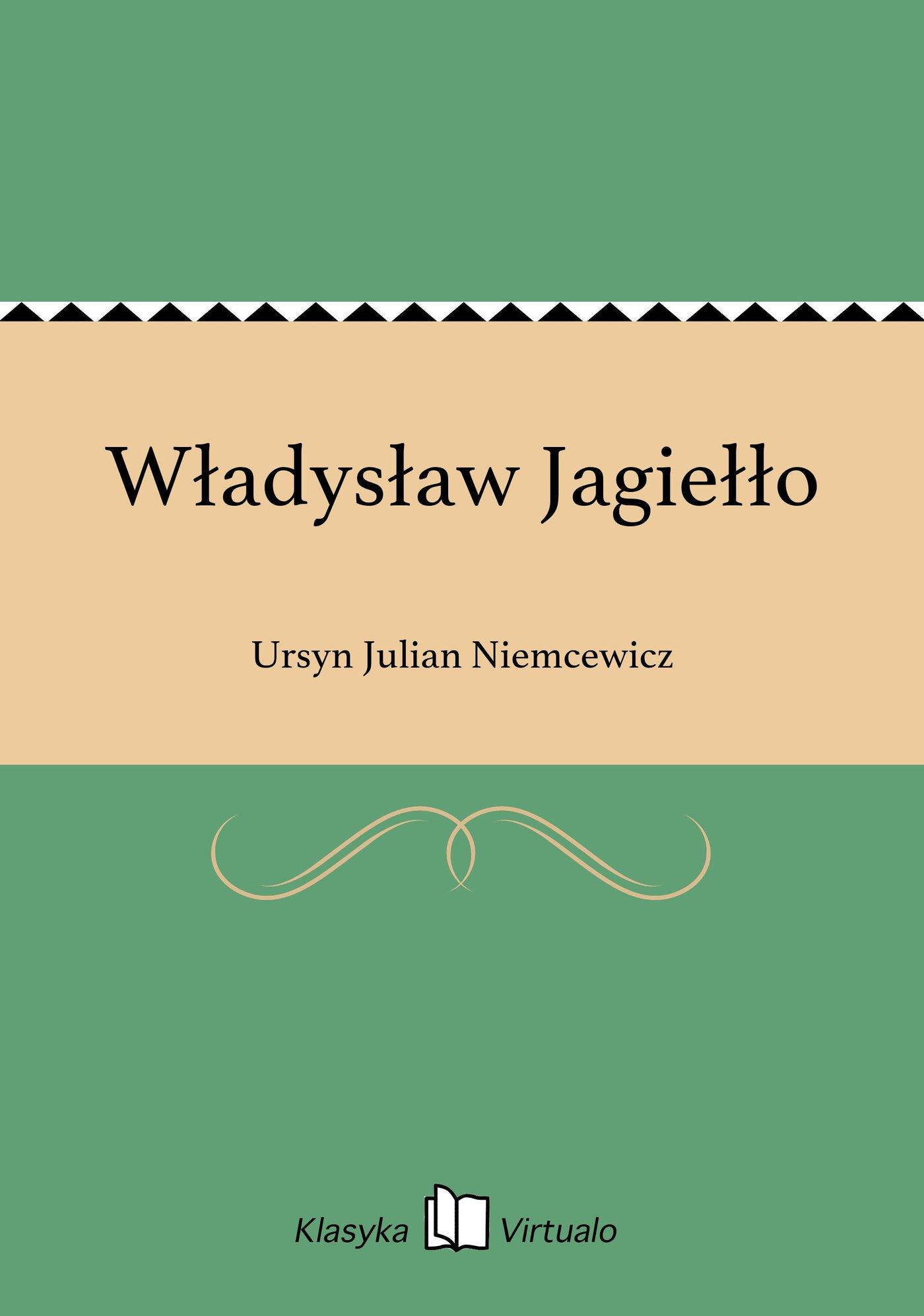 Władysław Jagiełło - Ebook (Książka EPUB) do pobrania w formacie EPUB