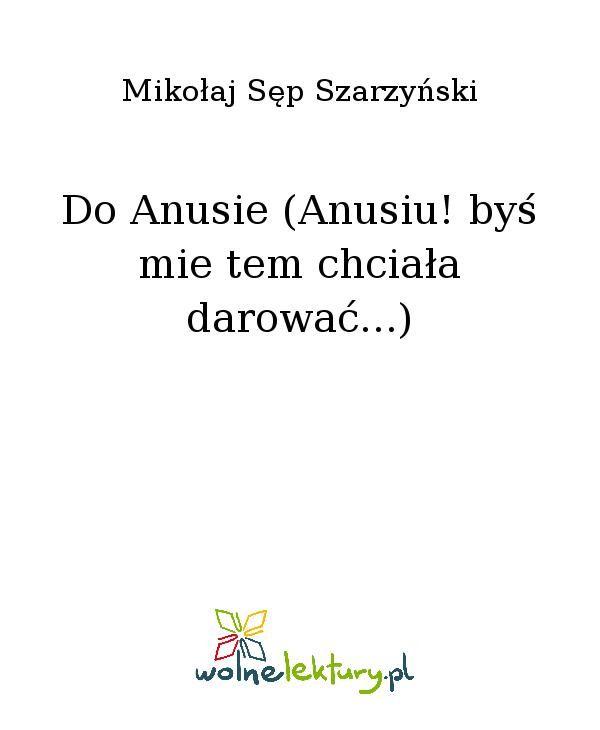 Do Anusie (Anusiu! byś mie tem chciała darować...) - Ebook (Książka EPUB) do pobrania w formacie EPUB