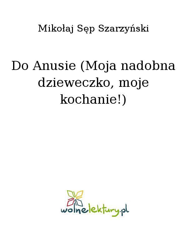 Do Anusie (Moja nadobna dzieweczko, moje kochanie!) - Ebook (Książka EPUB) do pobrania w formacie EPUB