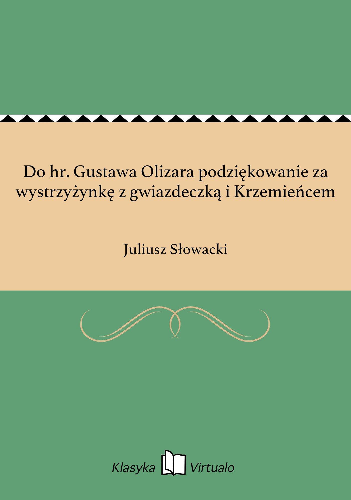 Do hr. Gustawa Olizara podziękowanie za wystrzyżynkę z gwiazdeczką i Krzemieńcem - Ebook (Książka EPUB) do pobrania w formacie EPUB