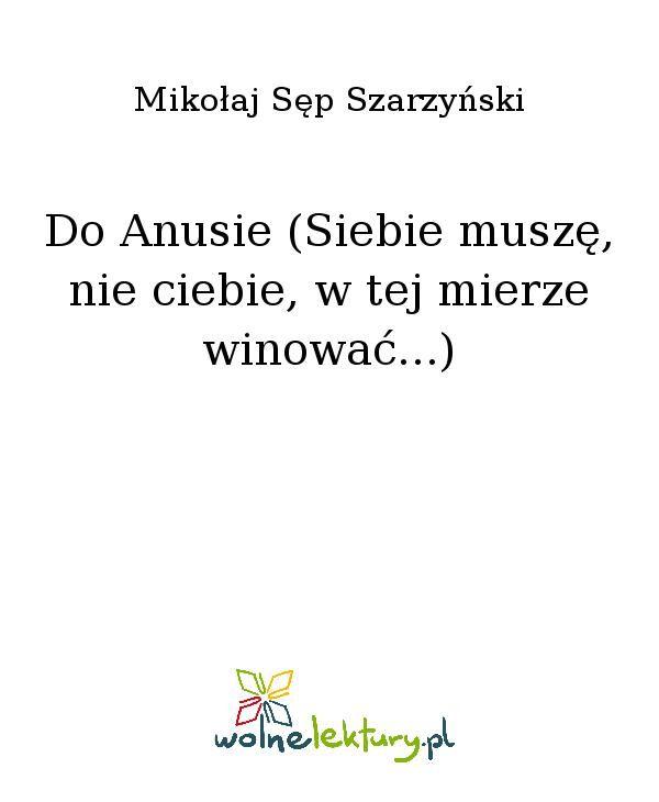 Do Anusie (Siebie muszę, nie ciebie, w tej mierze winować...) - Ebook (Książka EPUB) do pobrania w formacie EPUB