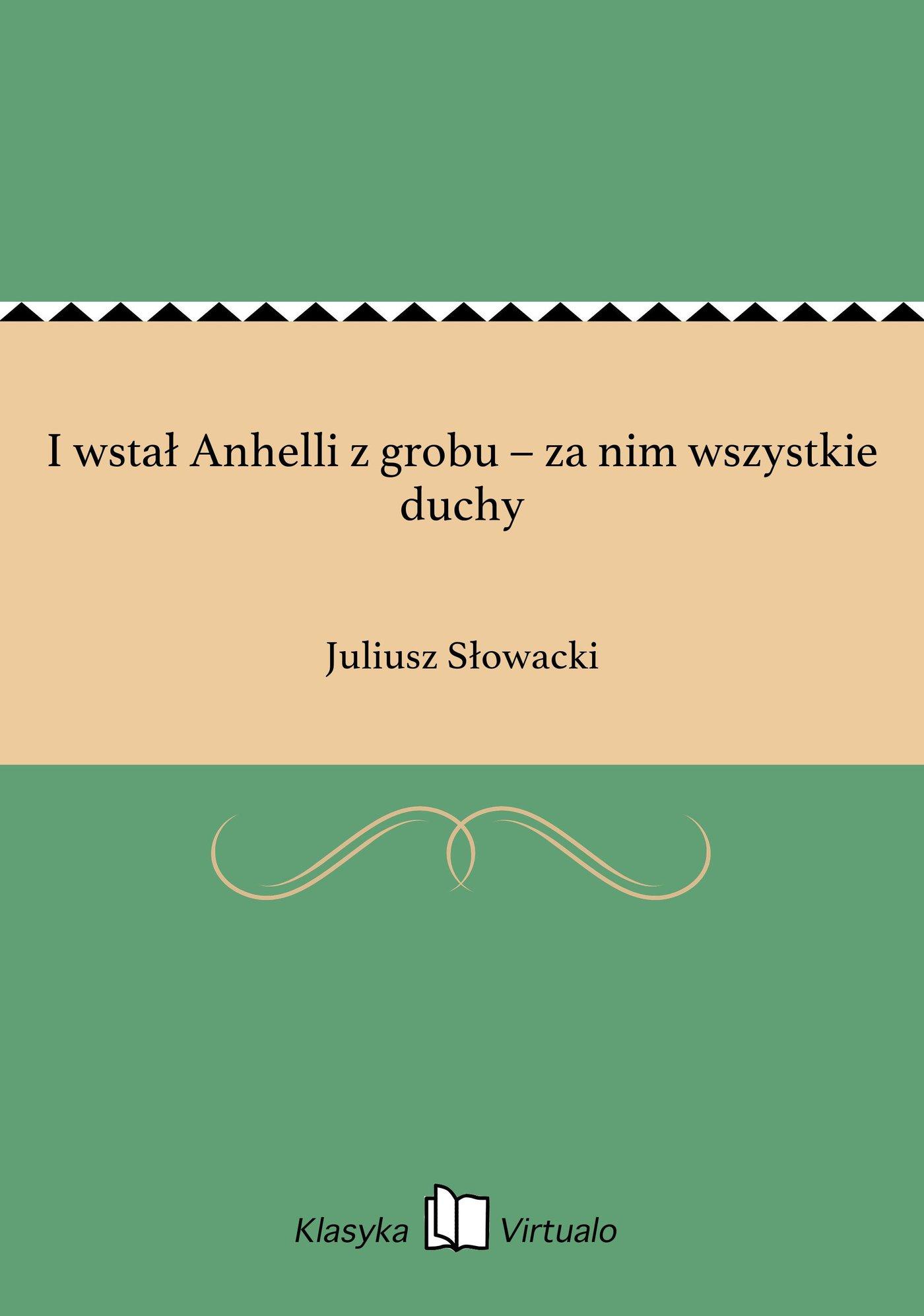 I wstał Anhelli z grobu – za nim wszystkie duchy - Ebook (Książka EPUB) do pobrania w formacie EPUB