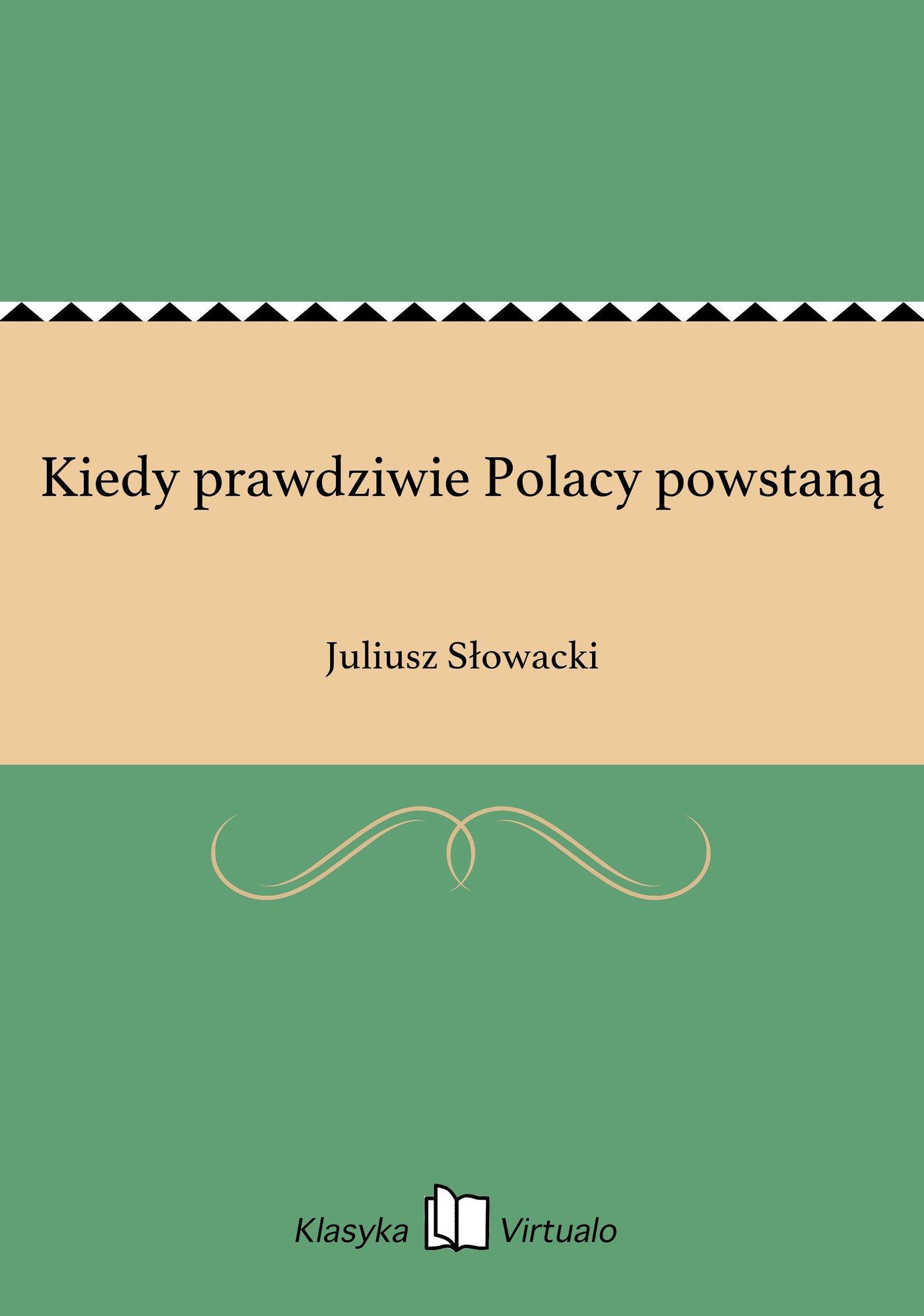 Kiedy prawdziwie Polacy powstaną - Ebook (Książka EPUB) do pobrania w formacie EPUB