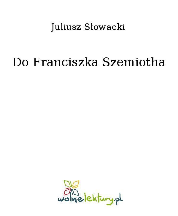 Do Franciszka Szemiotha - Ebook (Książka EPUB) do pobrania w formacie EPUB