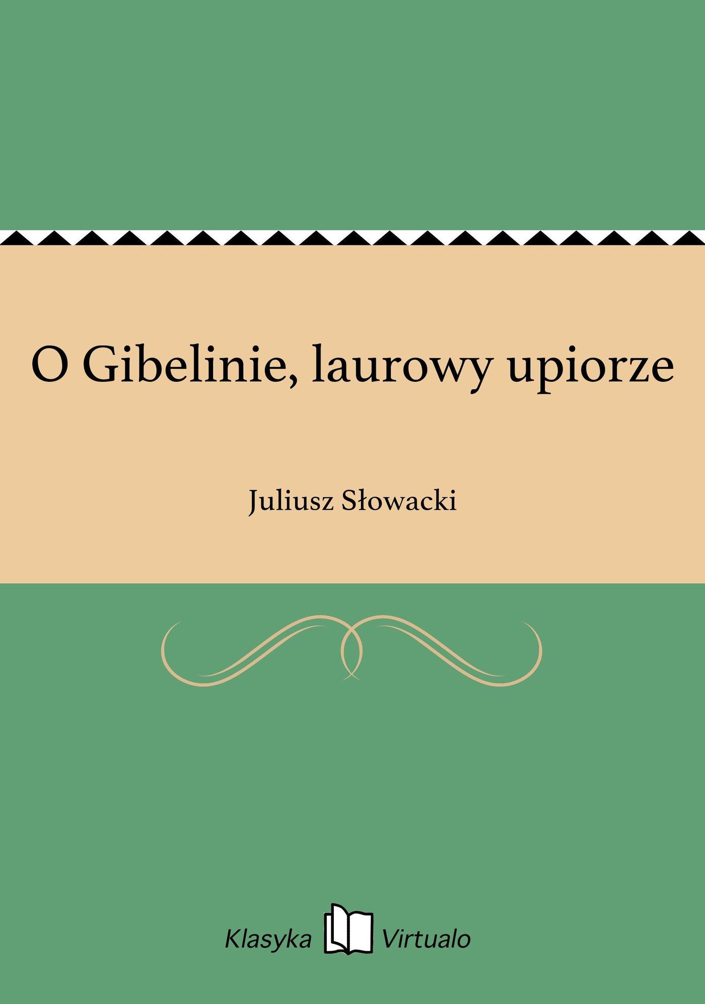 O Gibelinie, laurowy upiorze - Ebook (Książka EPUB) do pobrania w formacie EPUB