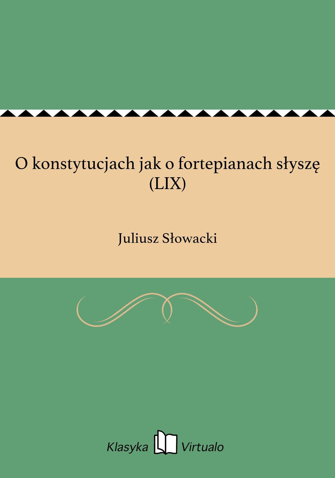 O konstytucjach jak o fortepianach słyszę (LIX) - Ebook (Książka EPUB) do pobrania w formacie EPUB