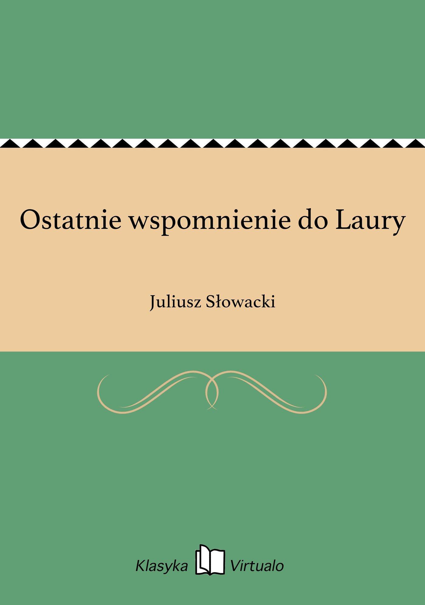 Ostatnie wspomnienie do Laury - Ebook (Książka EPUB) do pobrania w formacie EPUB