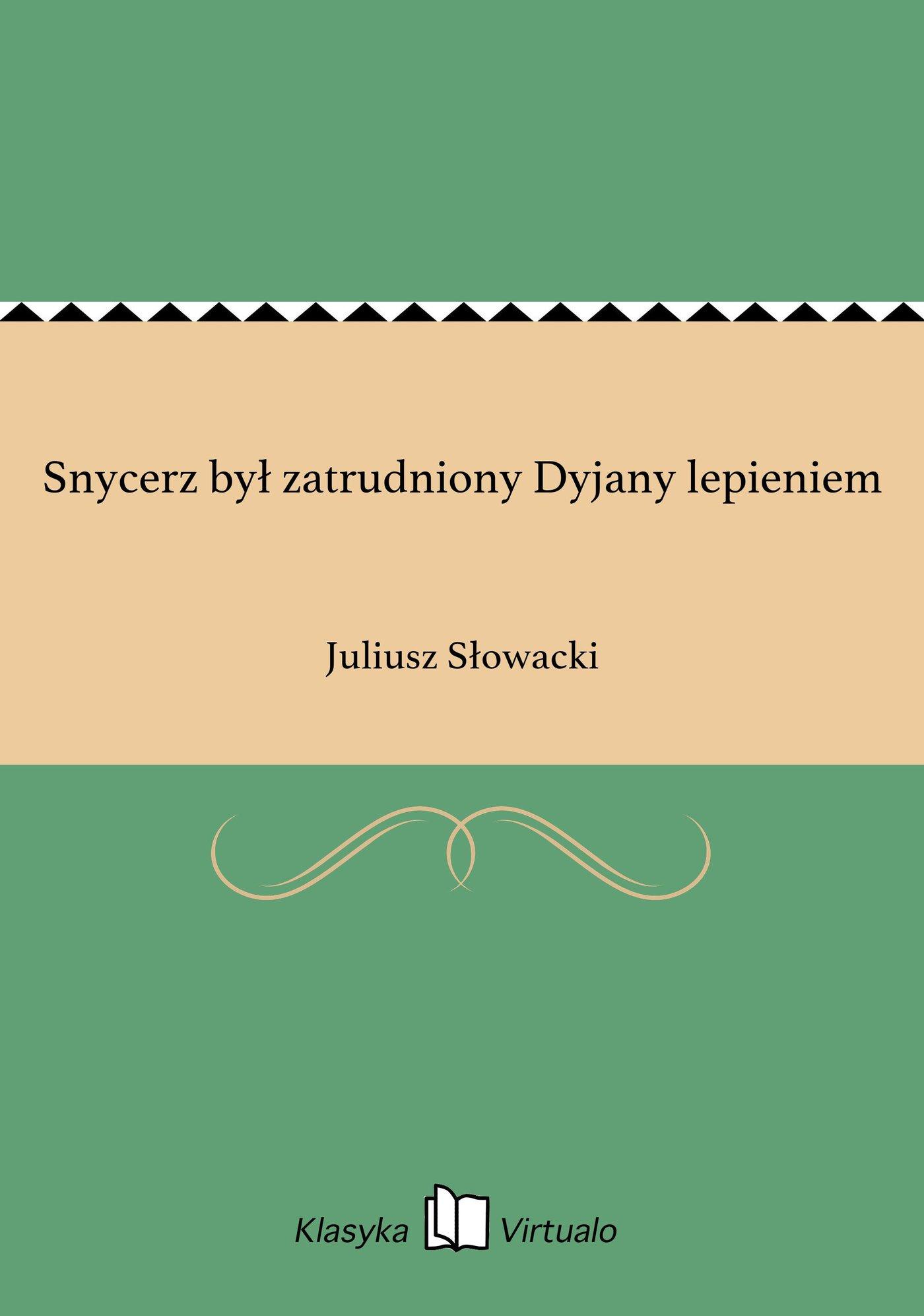 Snycerz był zatrudniony Dyjany lepieniem - Ebook (Książka EPUB) do pobrania w formacie EPUB