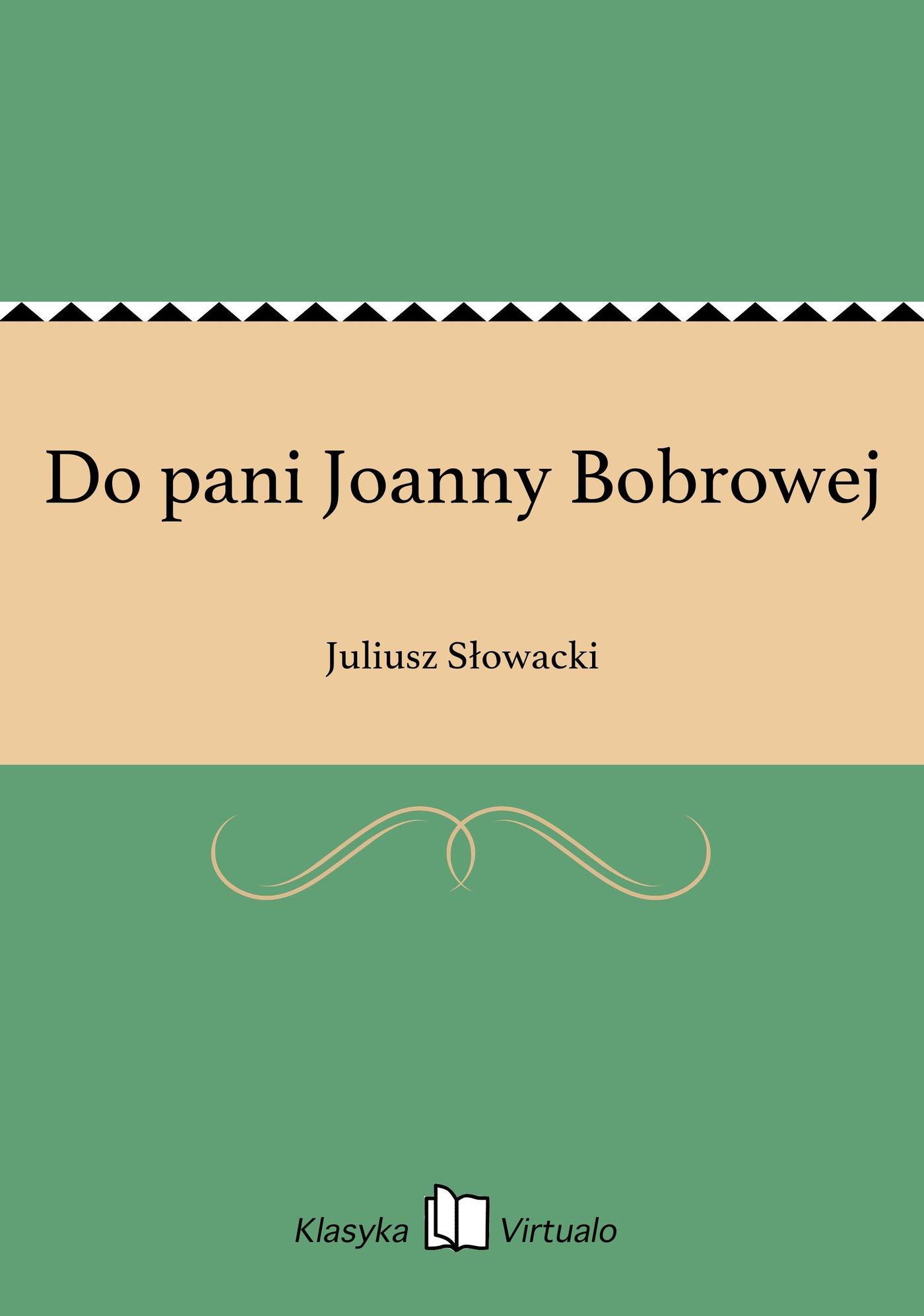 Do pani Joanny Bobrowej - Ebook (Książka EPUB) do pobrania w formacie EPUB