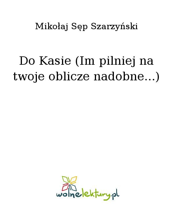 Do Kasie (Im pilniej na twoje oblicze nadobne...) - Ebook (Książka EPUB) do pobrania w formacie EPUB