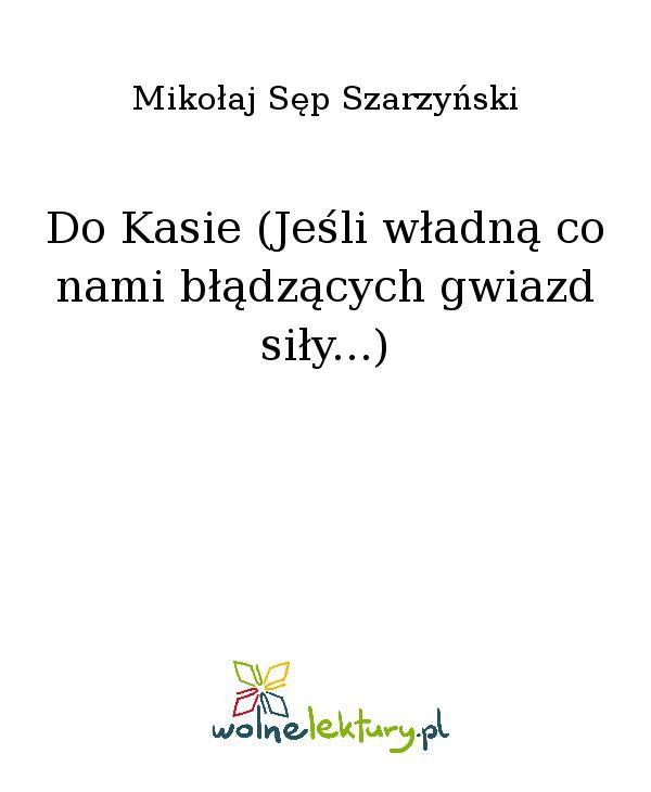 Do Kasie (Jeśli władną co nami błądzących gwiazd siły...) - Ebook (Książka EPUB) do pobrania w formacie EPUB