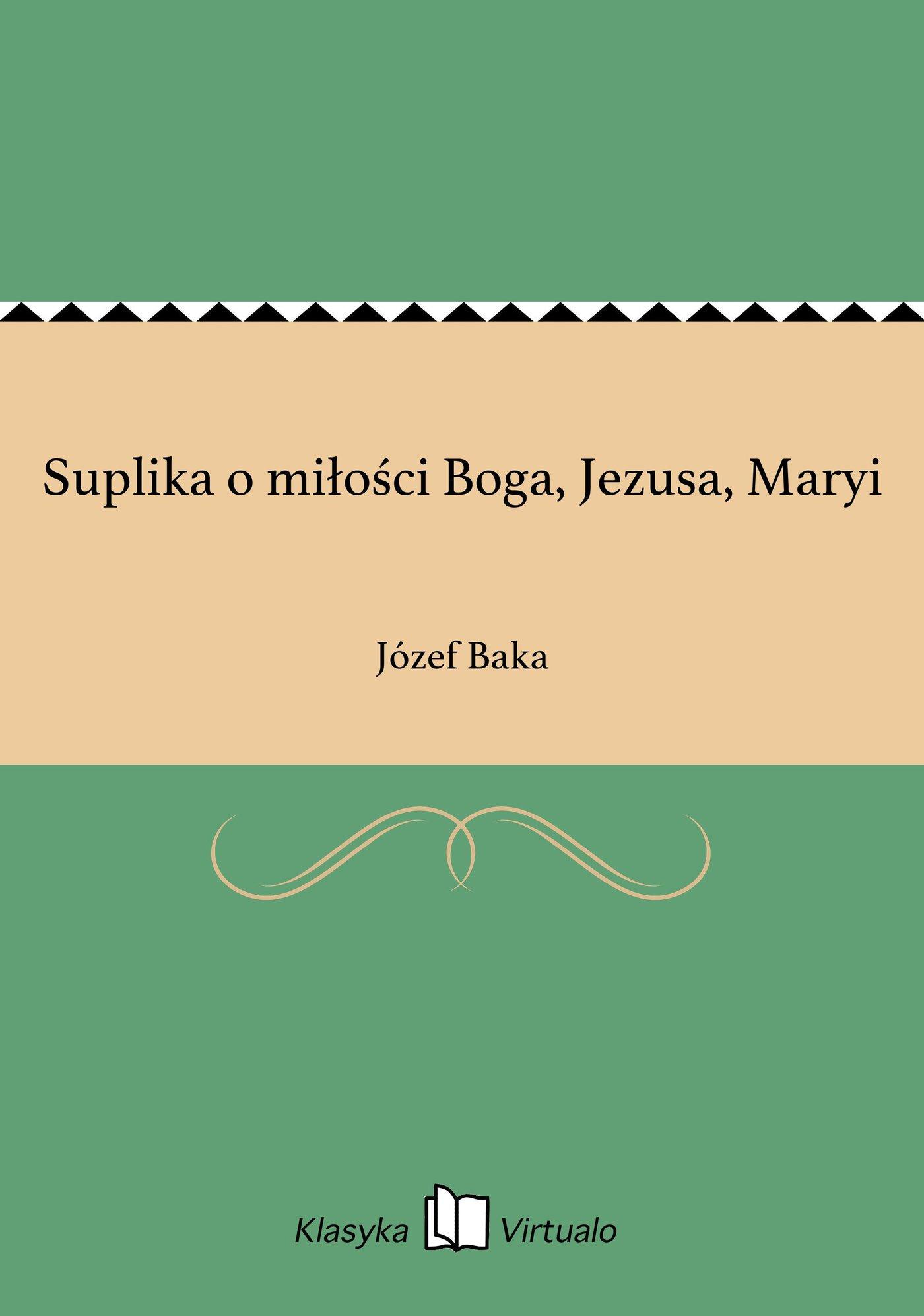 Suplika o miłości Boga, Jezusa, Maryi - Ebook (Książka EPUB) do pobrania w formacie EPUB