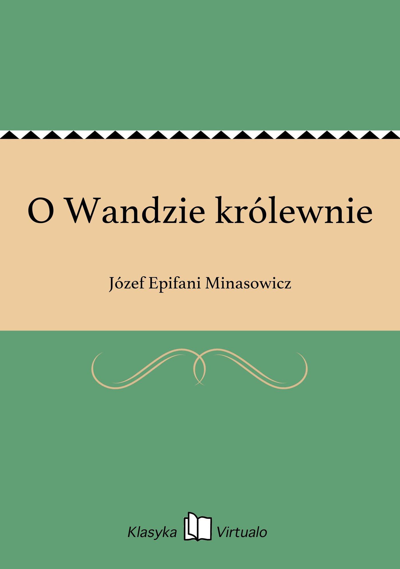 O Wandzie królewnie - Ebook (Książka EPUB) do pobrania w formacie EPUB