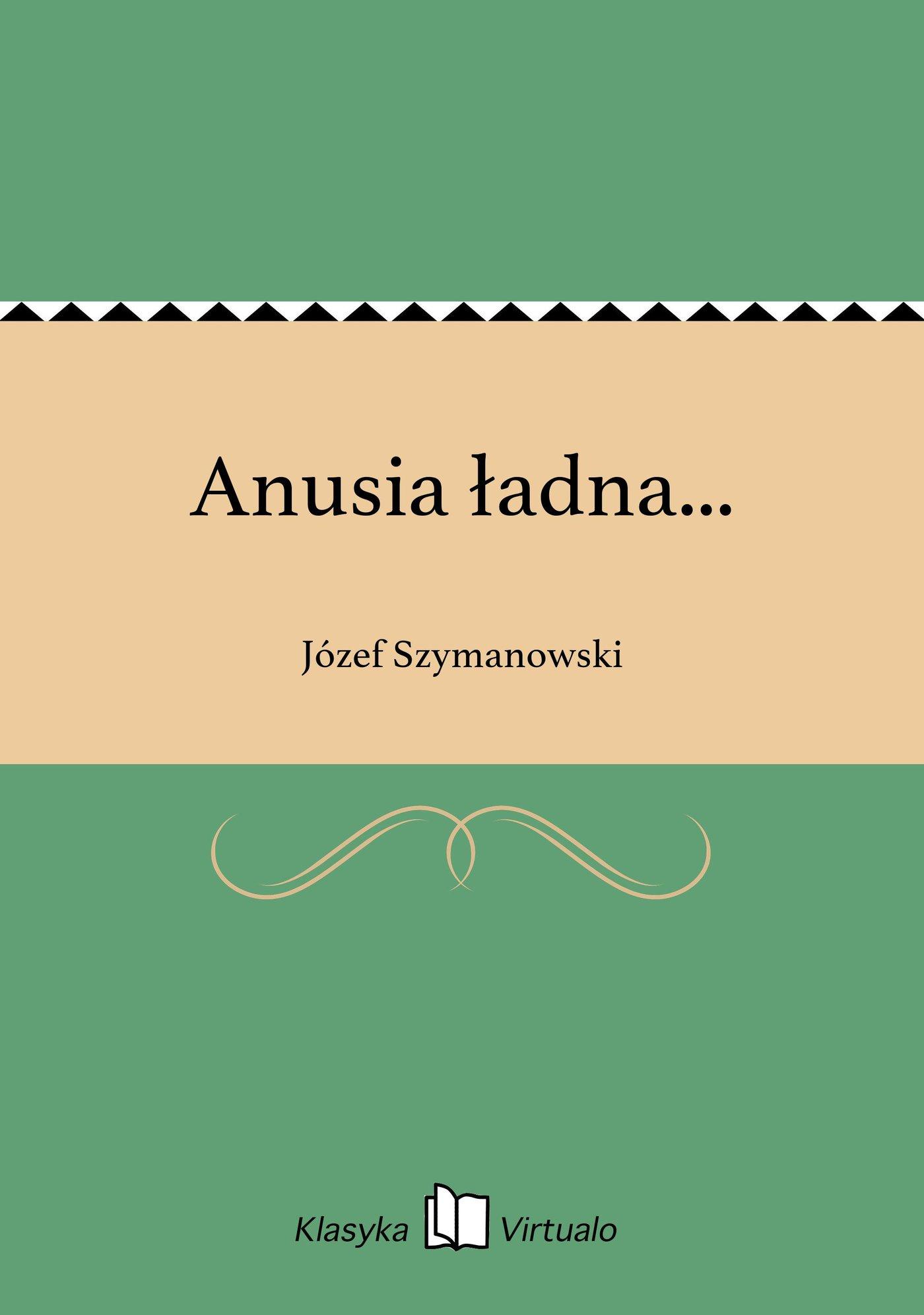 Anusia ładna... - Ebook (Książka EPUB) do pobrania w formacie EPUB