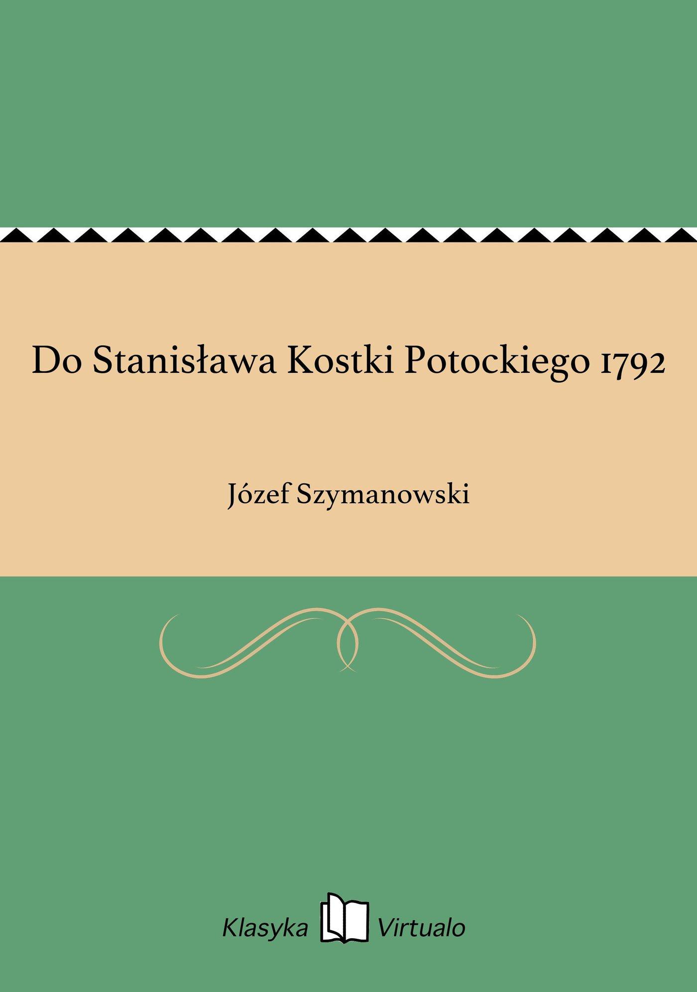 Do Stanisława Kostki Potockiego 1792 - Ebook (Książka EPUB) do pobrania w formacie EPUB