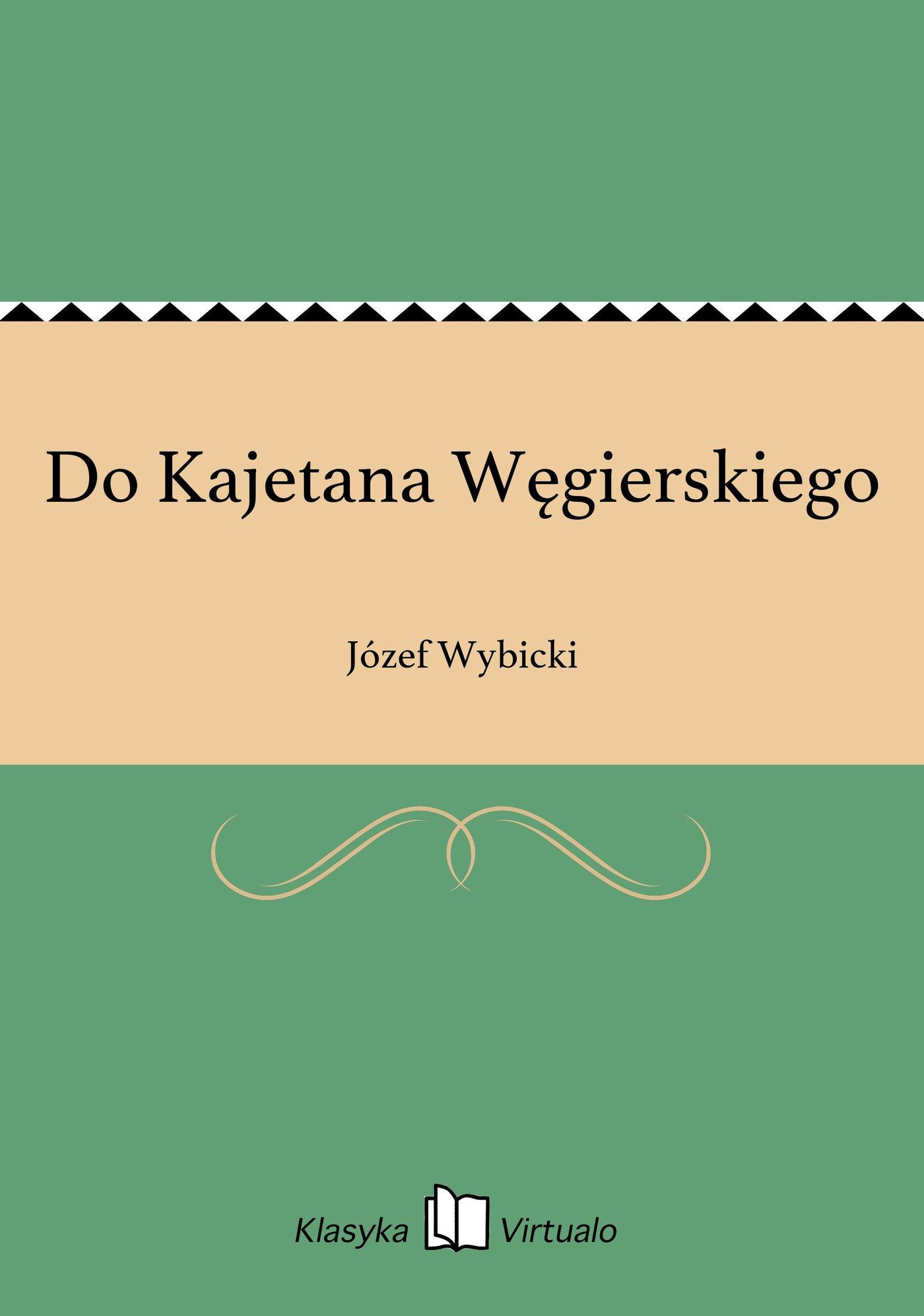 Do Kajetana Węgierskiego - Ebook (Książka EPUB) do pobrania w formacie EPUB