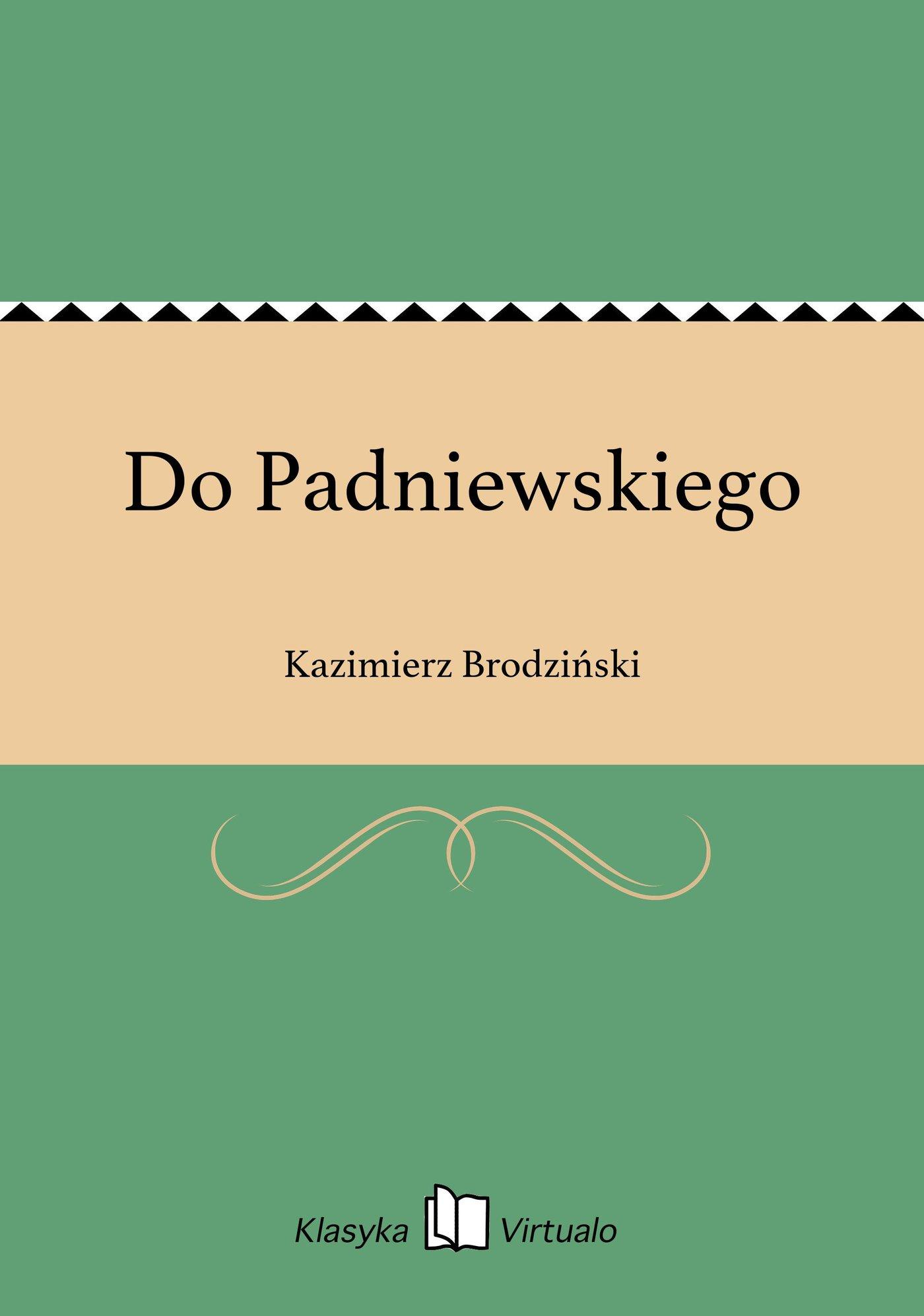 Do Padniewskiego - Ebook (Książka EPUB) do pobrania w formacie EPUB