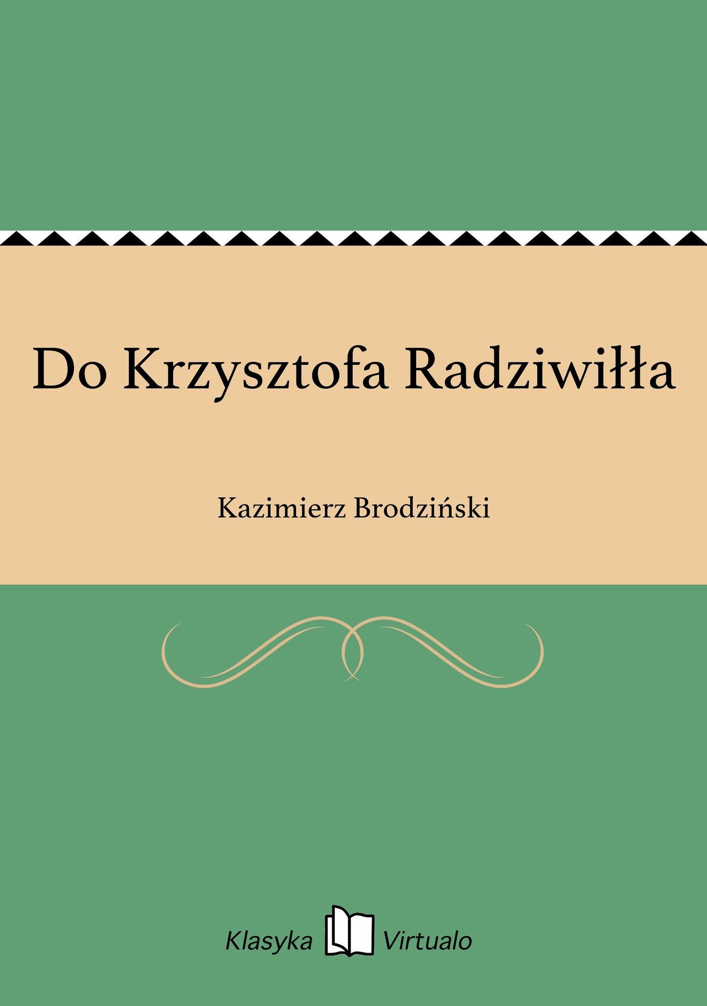 Do Krzysztofa Radziwiłła - Ebook (Książka EPUB) do pobrania w formacie EPUB