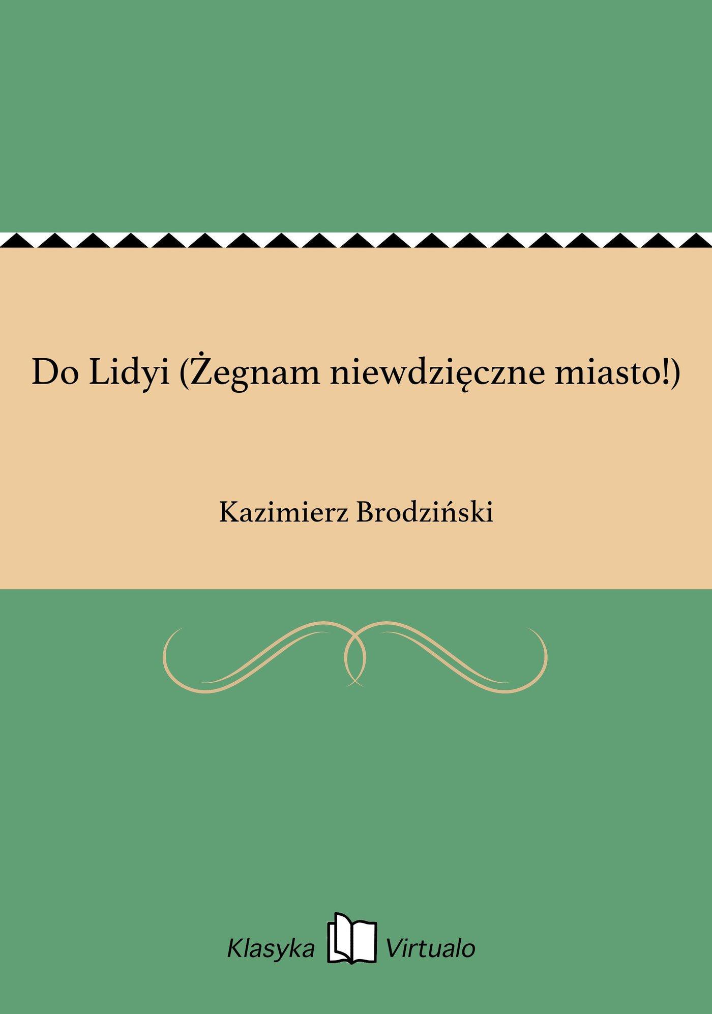 Do Lidyi (Żegnam niewdzięczne miasto!) - Ebook (Książka EPUB) do pobrania w formacie EPUB