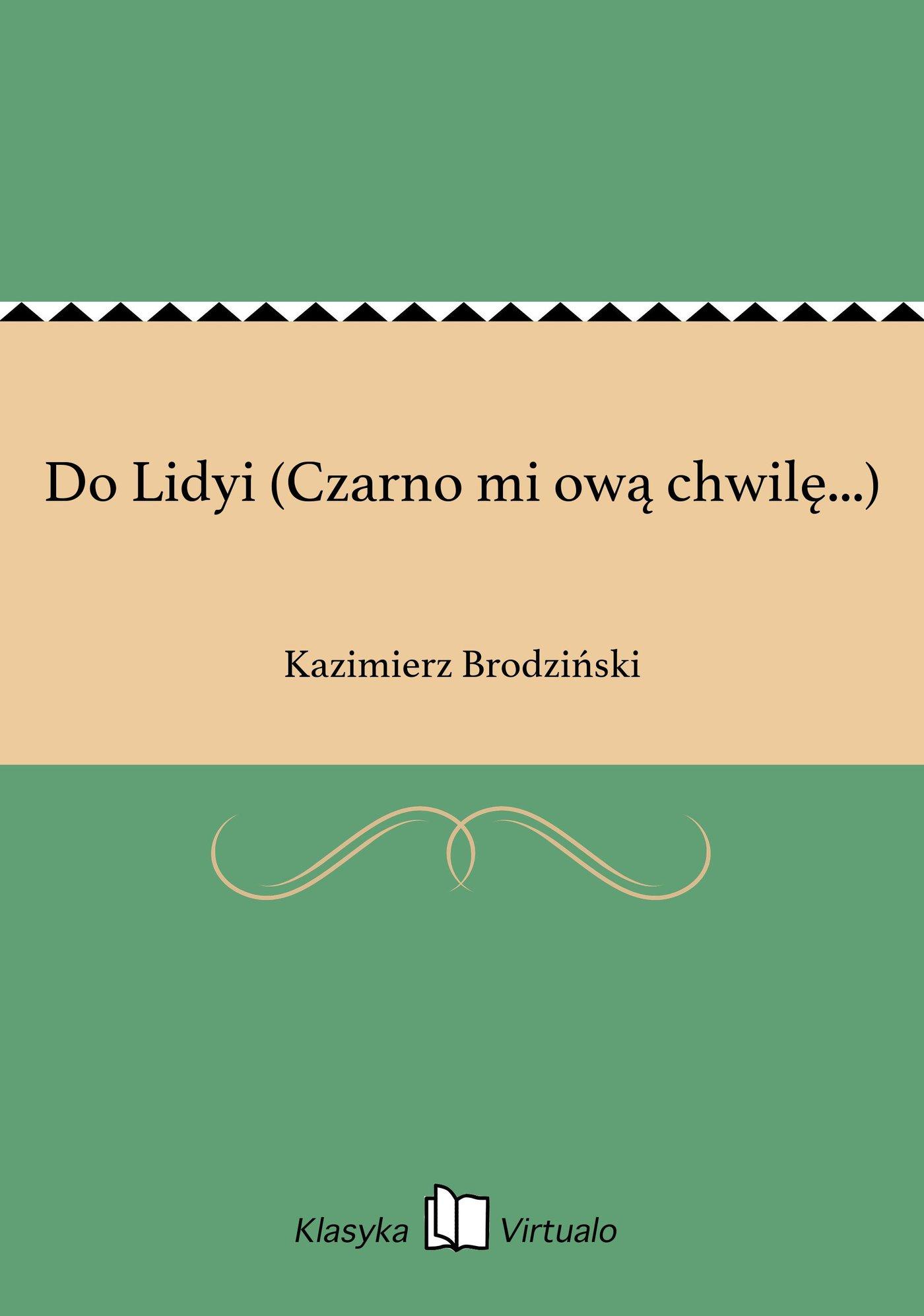 Do Lidyi (Czarno mi ową chwilę...) - Ebook (Książka EPUB) do pobrania w formacie EPUB