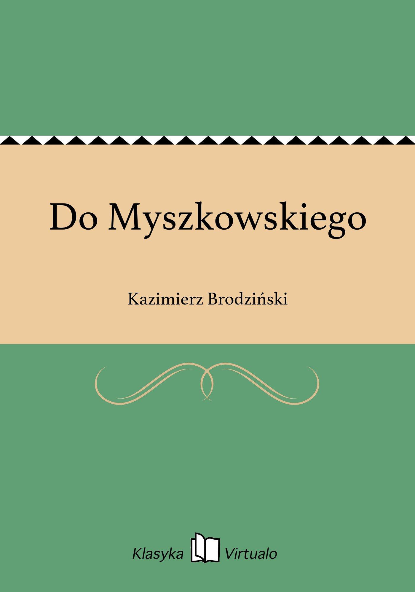 Do Myszkowskiego - Ebook (Książka EPUB) do pobrania w formacie EPUB
